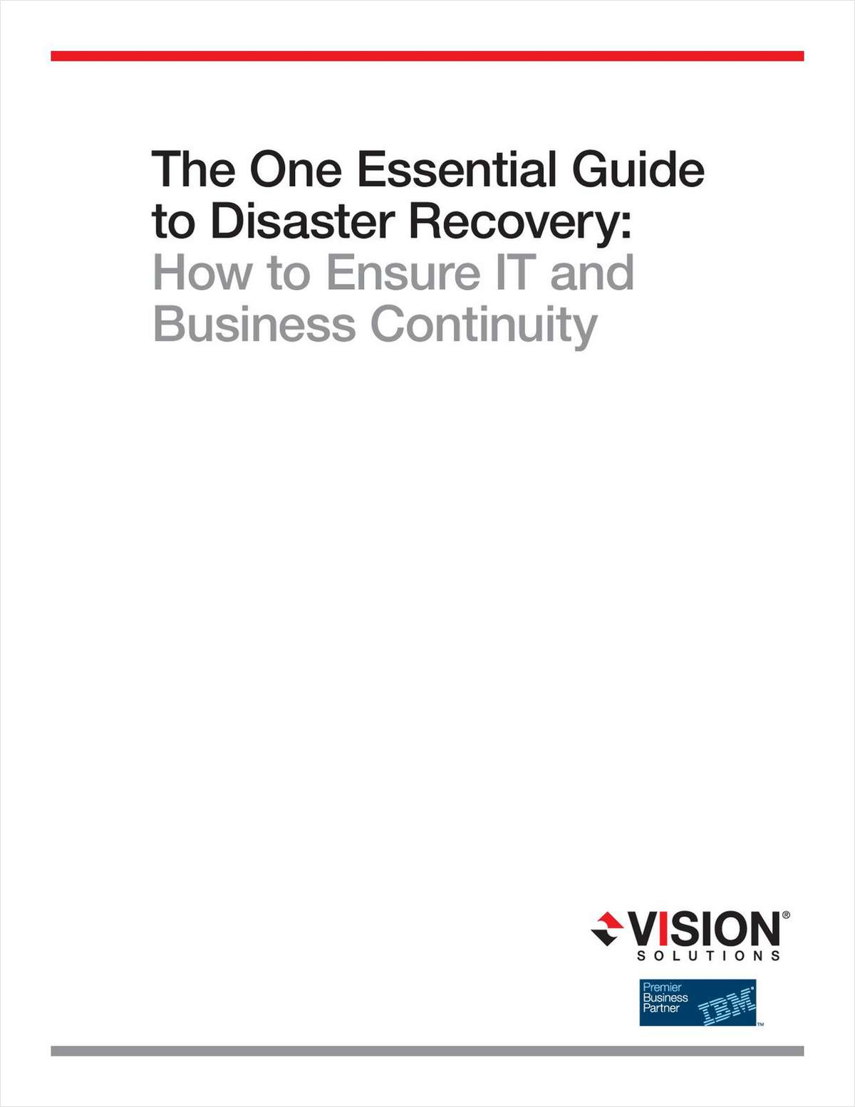 The One Essential Guide to Disaster Recovery: How to Ensure IT and Business Continuity