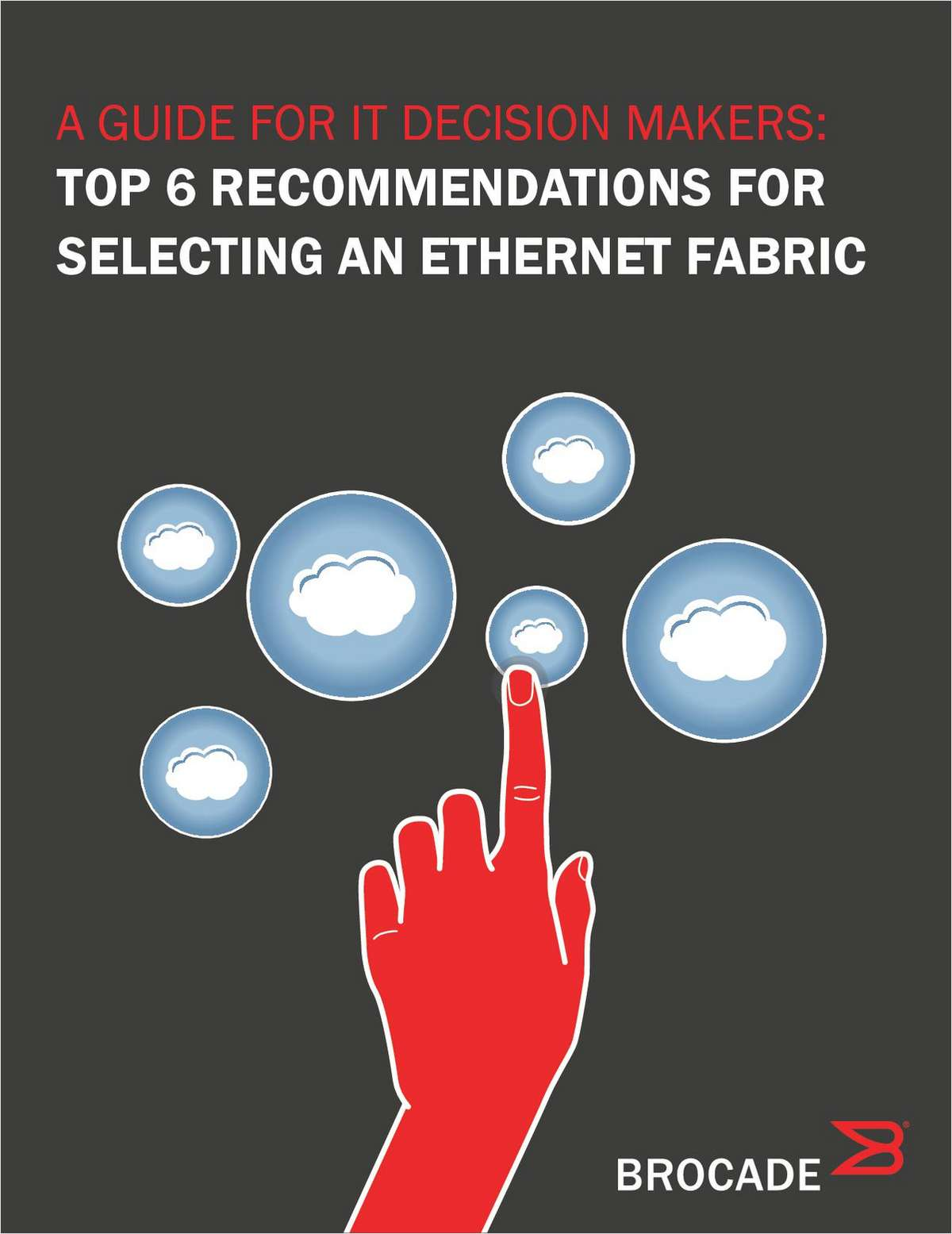 A Guide for IT Decision Makers: Top 6 Recommendations for Selecting an Ethernet Fabric