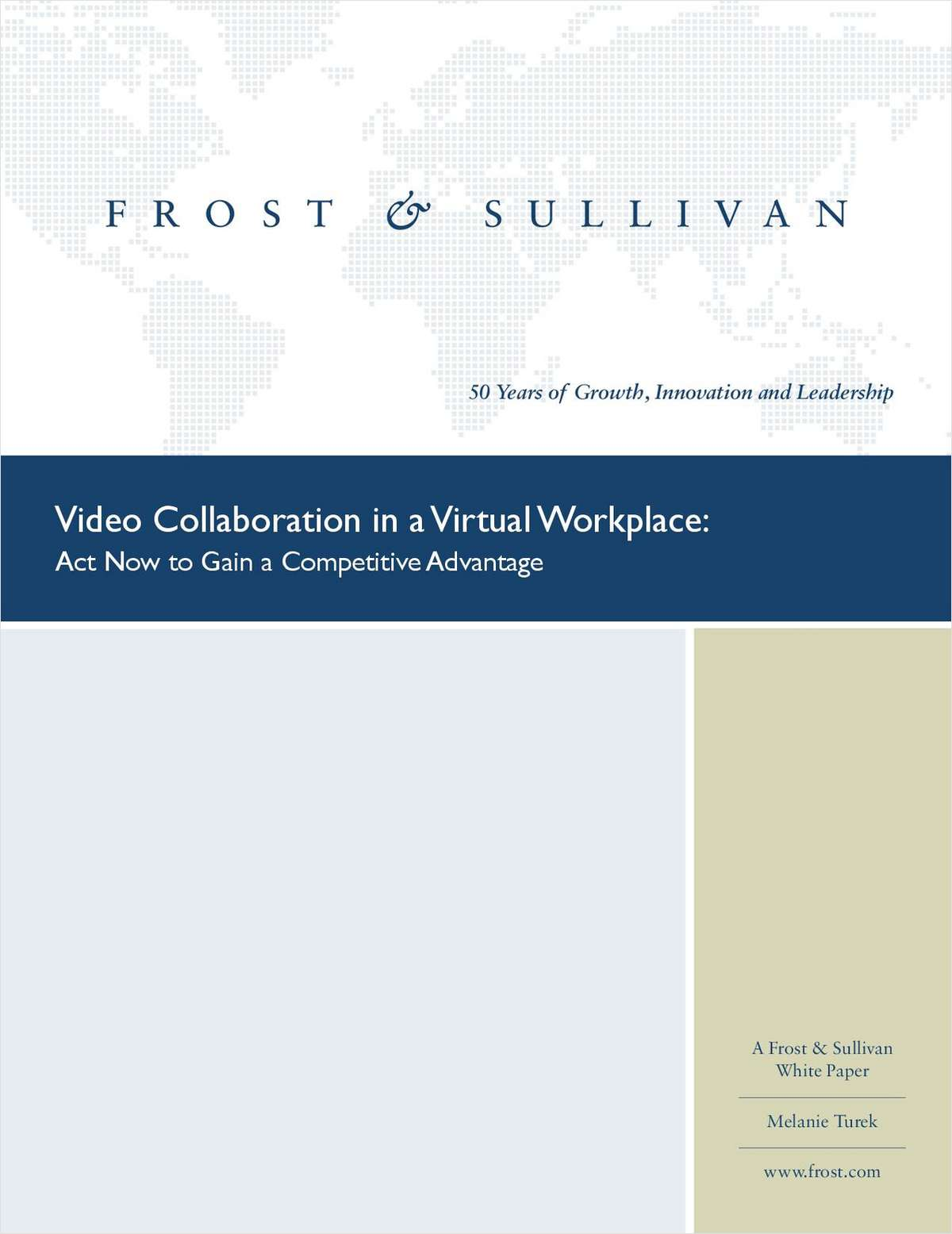 Video Collaboration in a Virtual Workplace: Act Now to Gain a Competitive Advantage