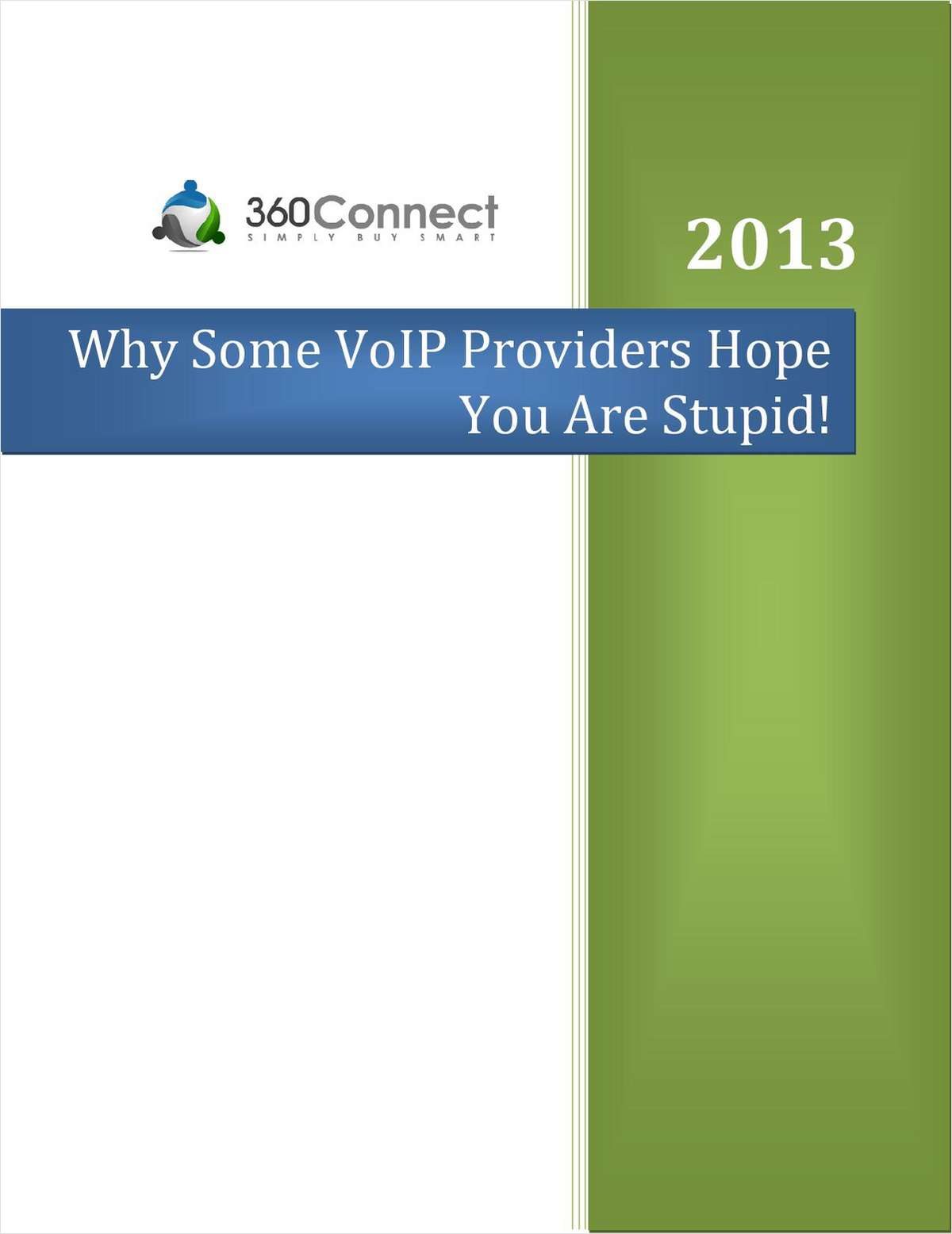 Why Some VOIP Providers Hope You Are Stupid