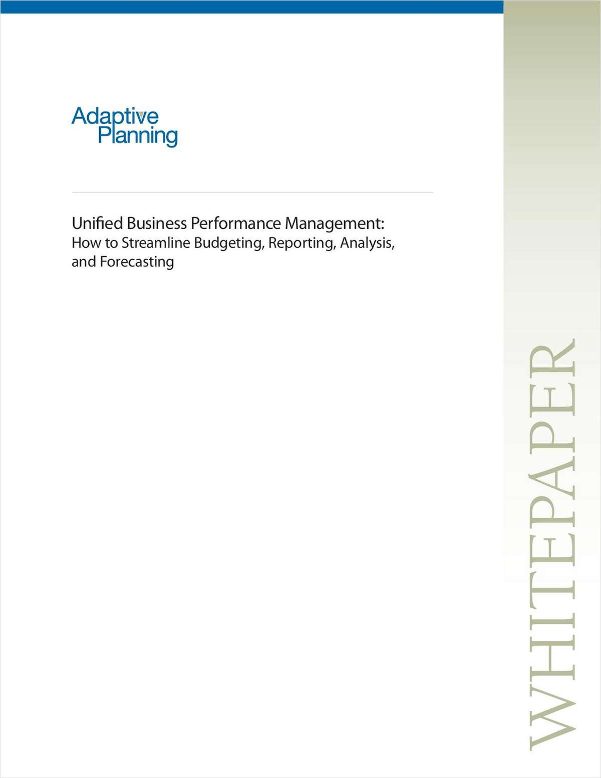 Unified Business Performance Management: How to Streamline Budgeting, Reporting, Analysis and Forecasting