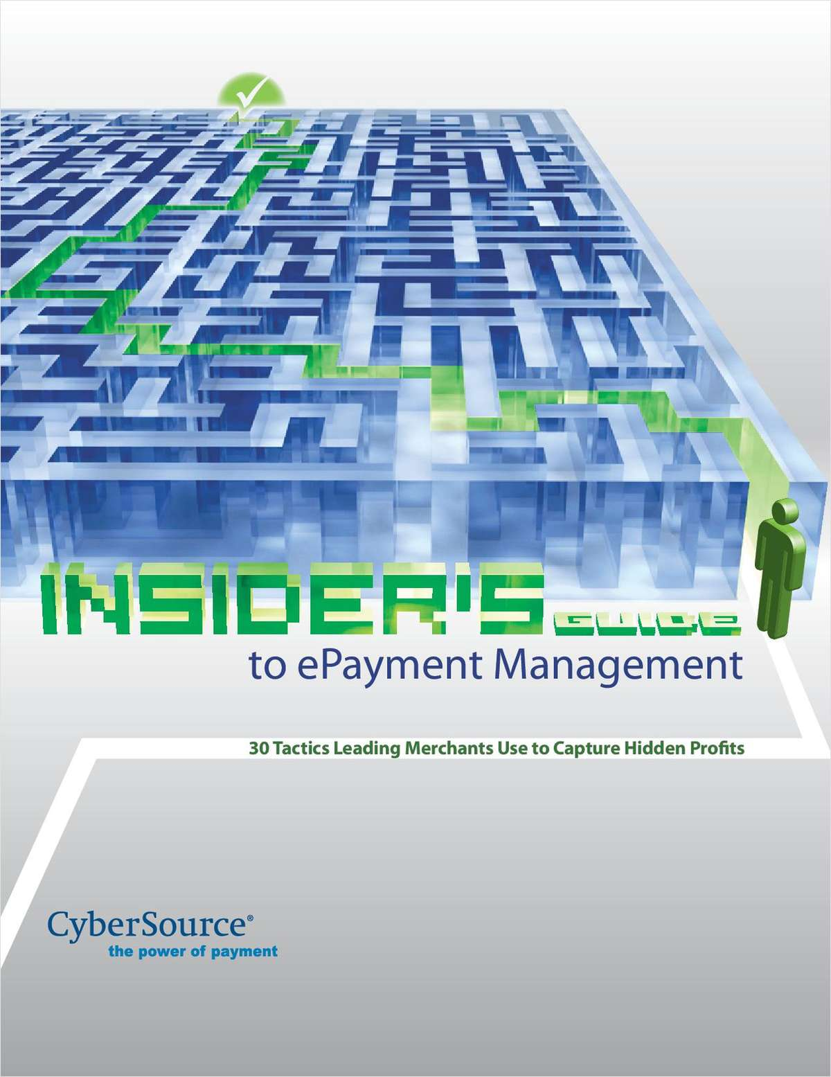 Insider's Guide to ePayment Management: 30 Tactics Leading Merchants Use to Capture Hidden Profits
