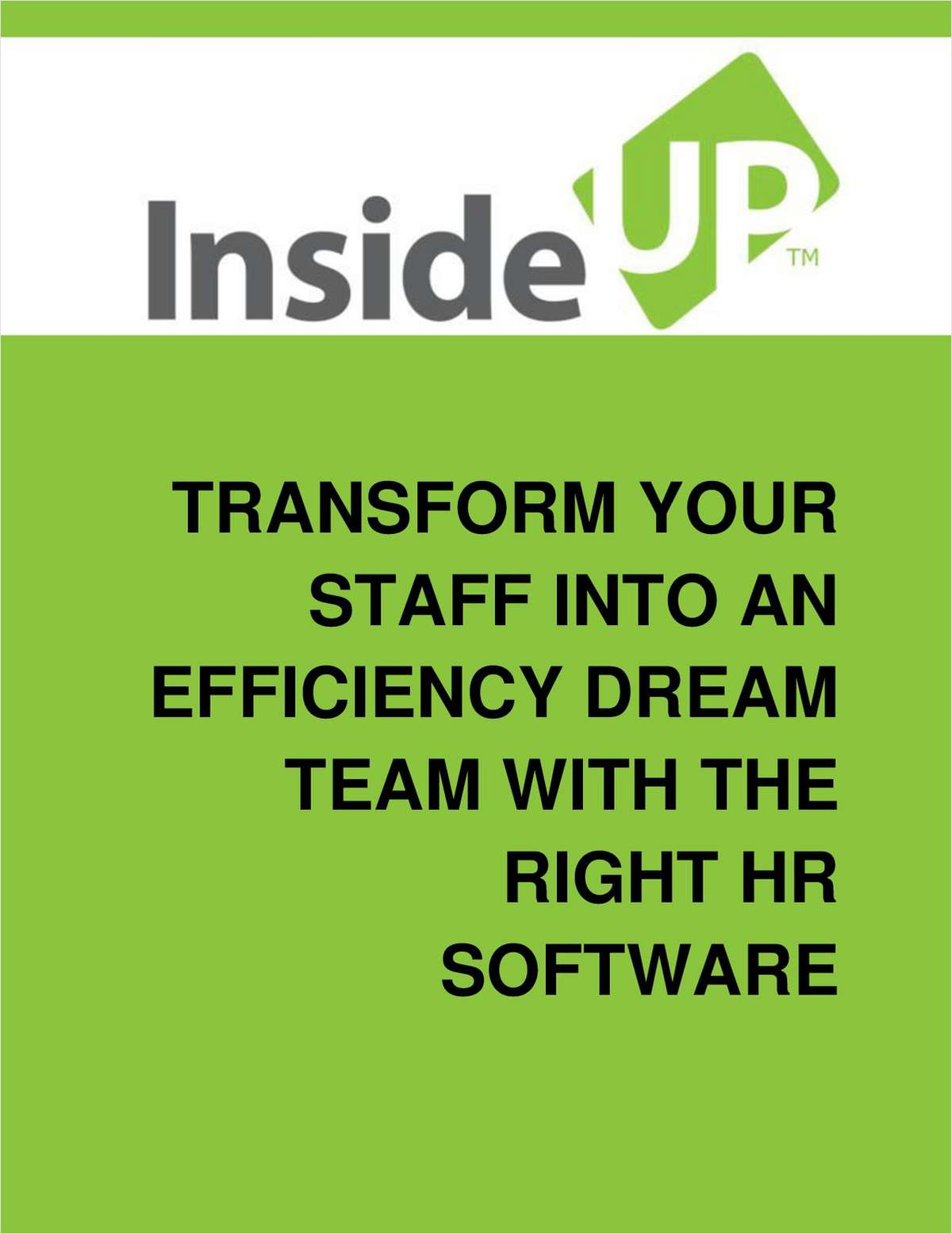 Learn How The Right HR Software Can Transform Your Employees Into An Efficiency Dream Team