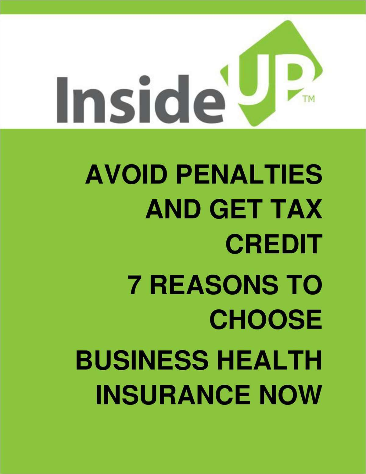Avoiding Penalties and Earning Tax Credits:  7 Reasons To Choose Business Health Insurance Now