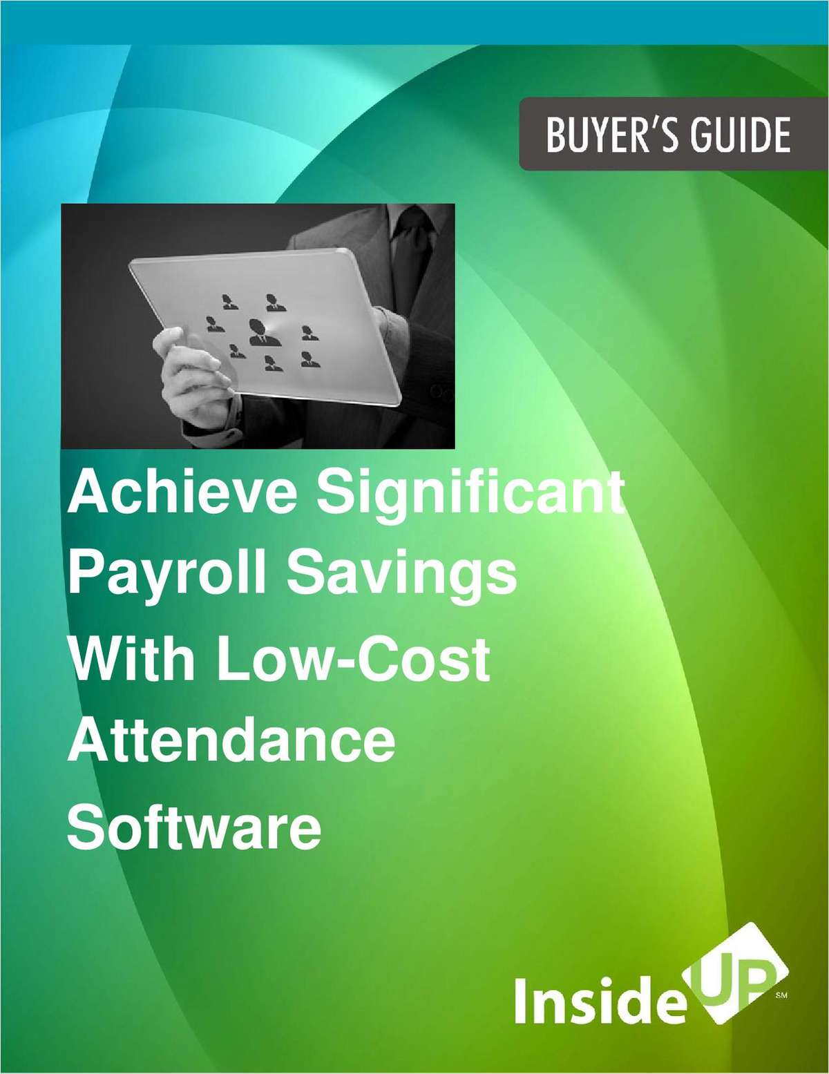 Achieve Significant Payroll Savings With Low-Cost Attendance Software