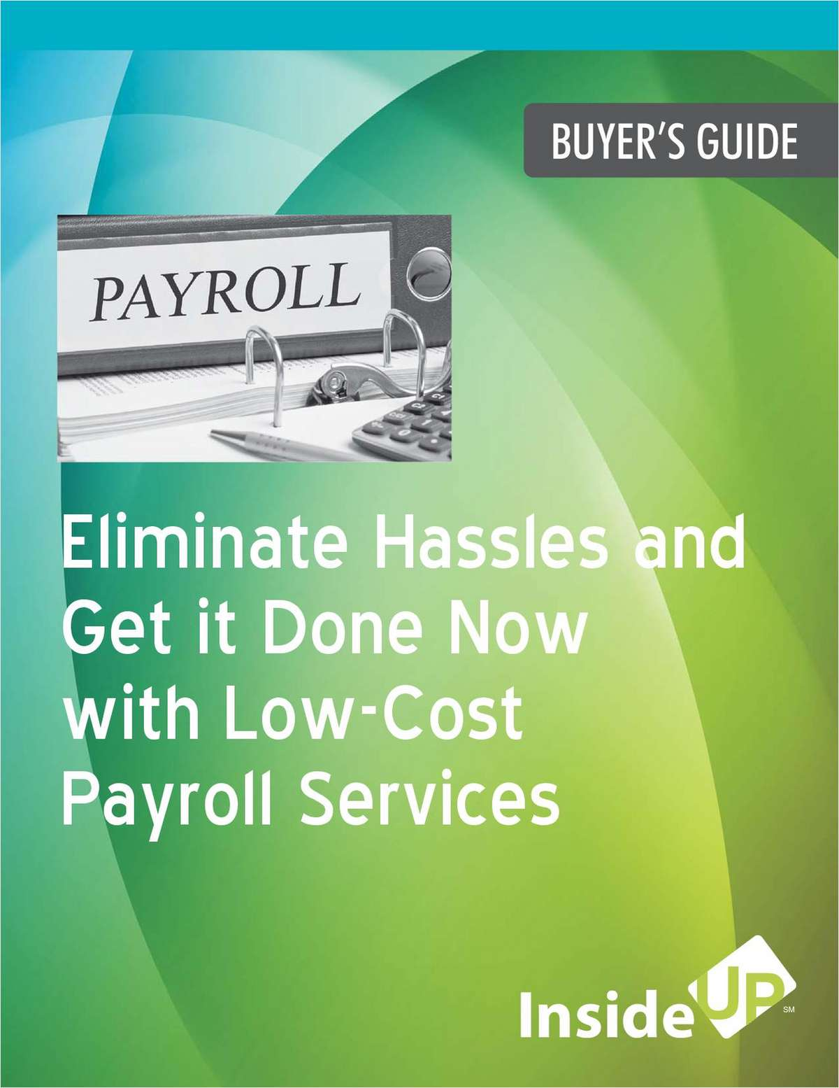 Eliminate Hassles and Get it Done Now with Low-Cost Payroll Services