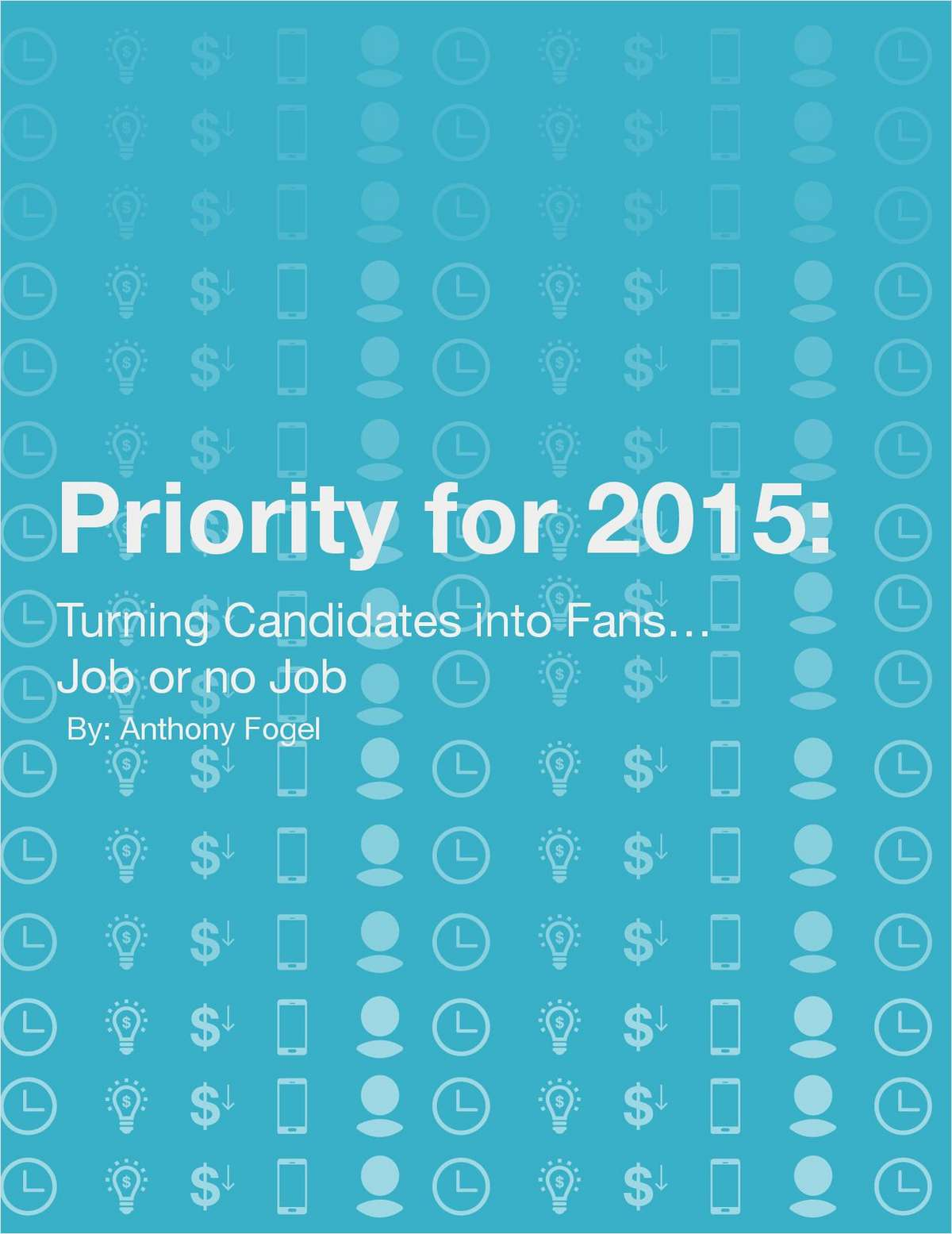 Turning Candidates into Fans, Job Or No Job.