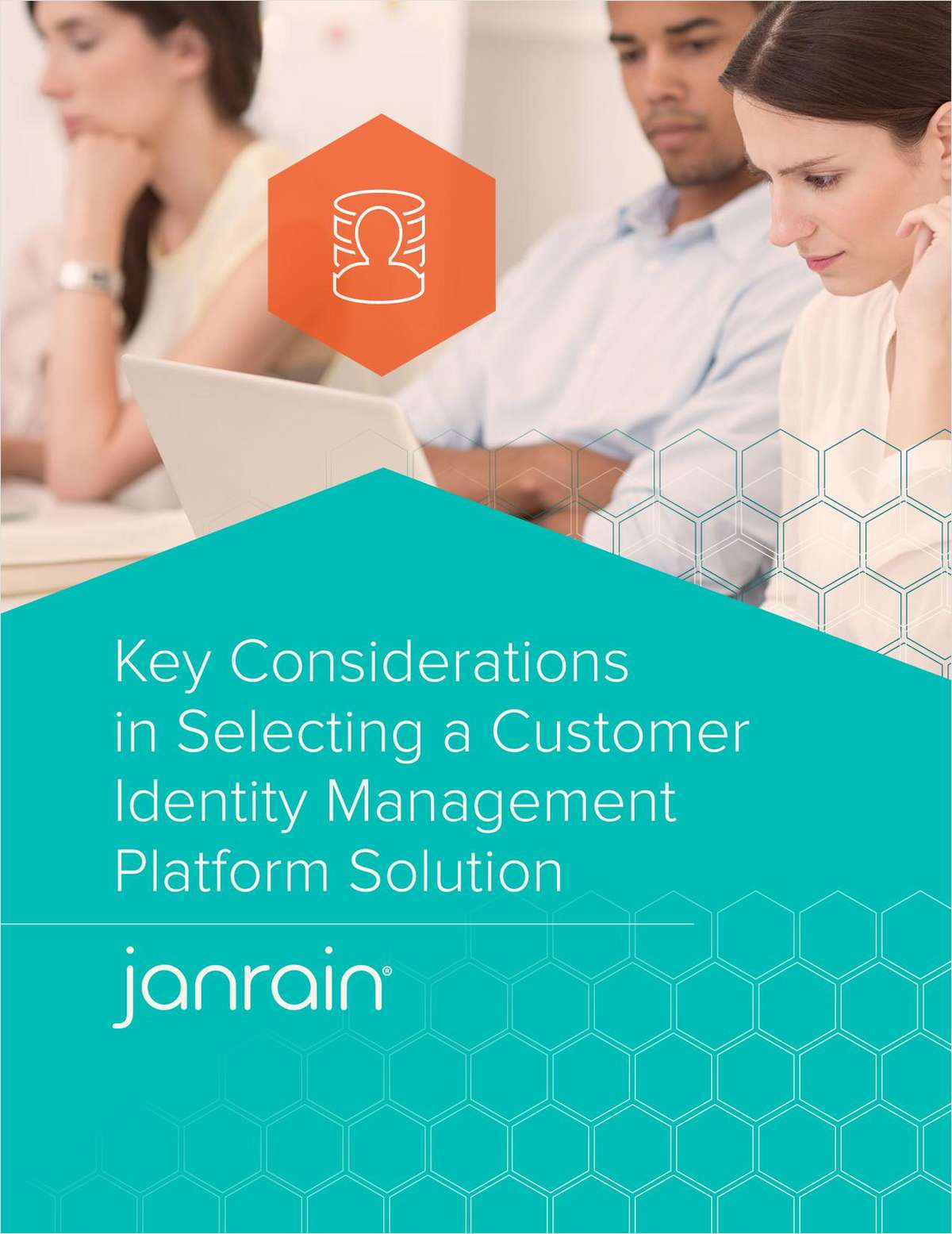 Key Considerations in Selecting a Customer Identity Management Platform Solution