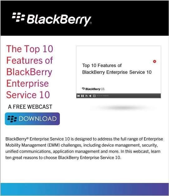 The Top 10 Features of BlackBerry Enterprise Service 10