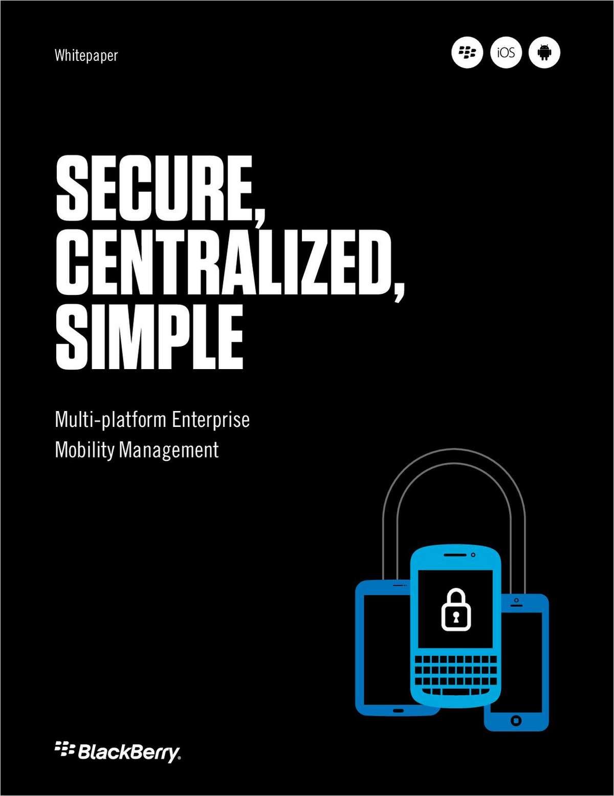 Secure, Centralized, Simple: Multi-platform EMM