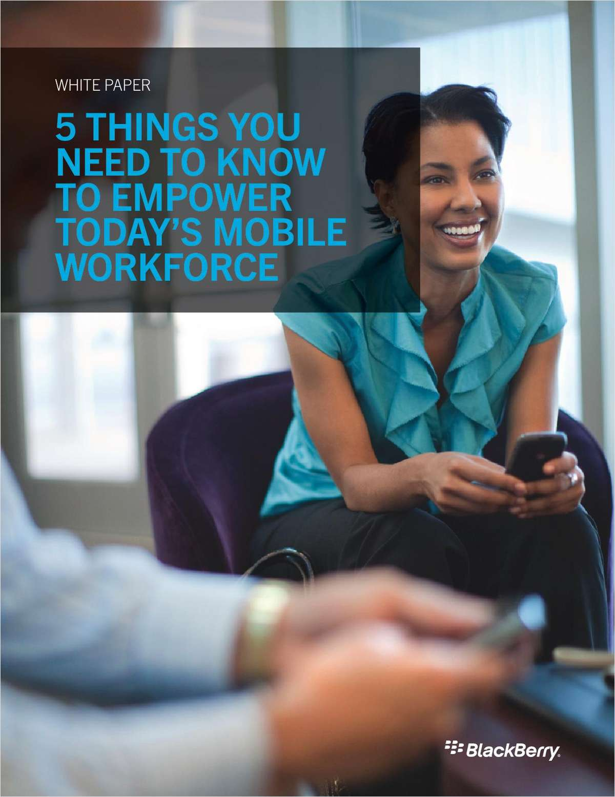 5 Things You Need to Know to Empower Today's Mobile Workforce