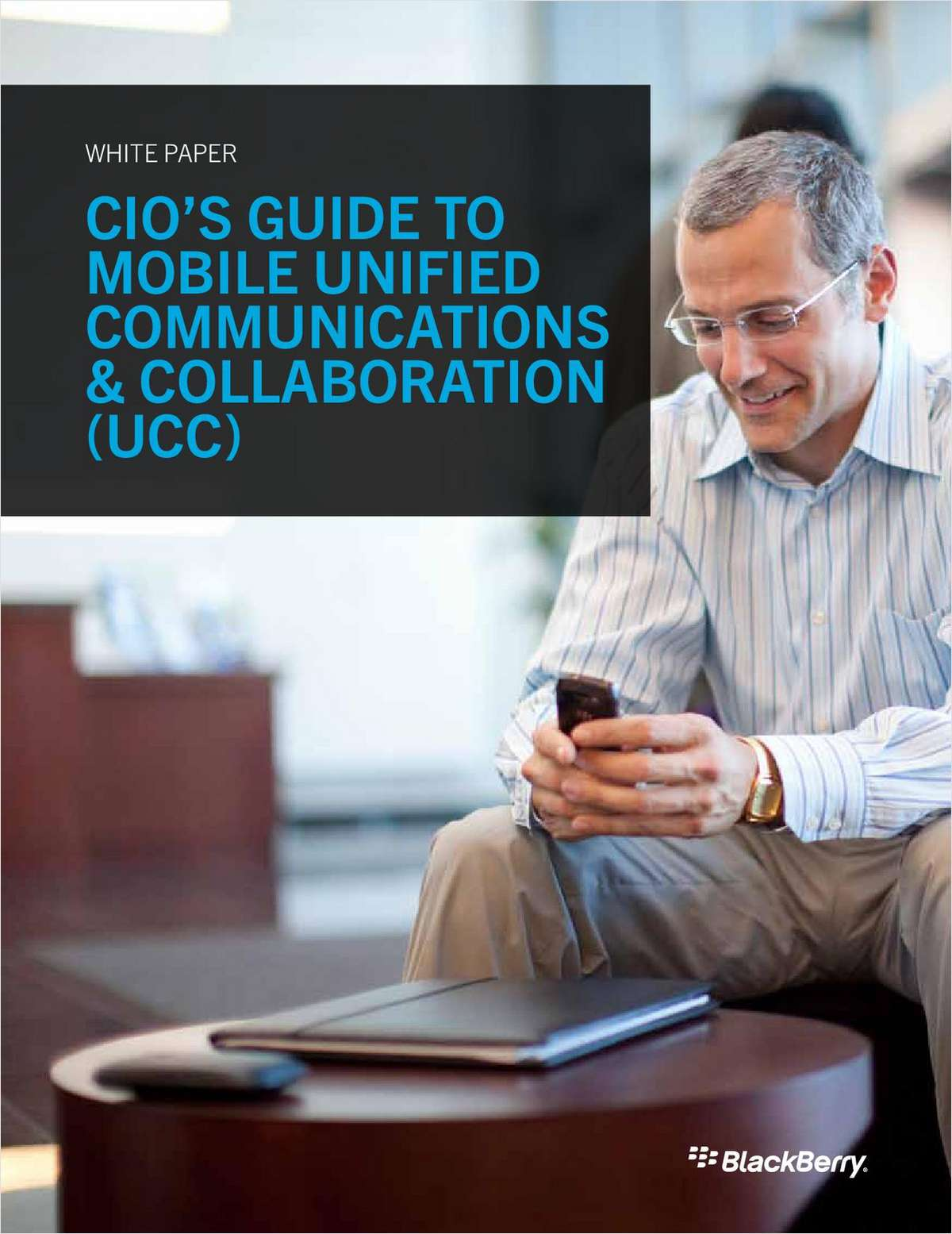 The CIO's Guide to Mobile Unified Communications & Collaboration (UCC)
