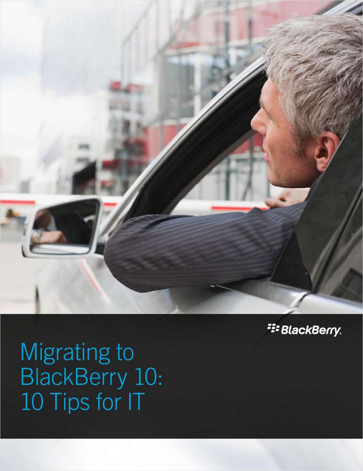 Migrating to BlackBerry 10: 10 Tips for IT