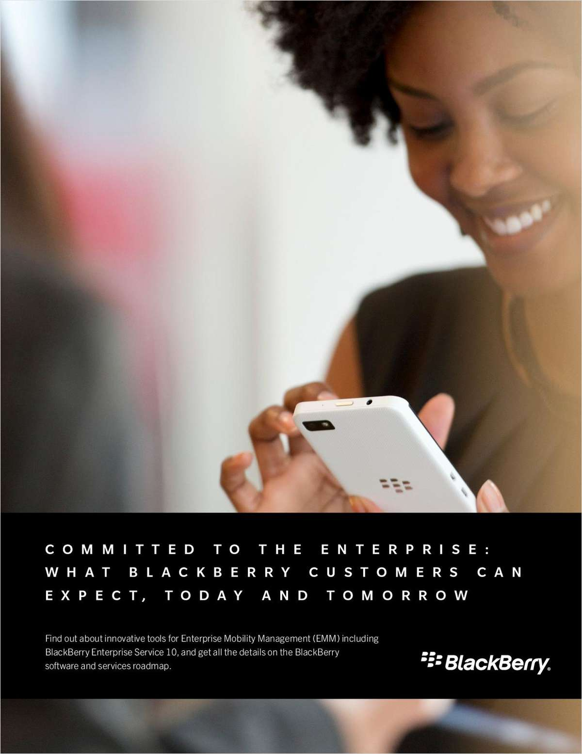 Committed to the Enterprise: What BlackBerry Customers Can Expect, Today and Tomorrow