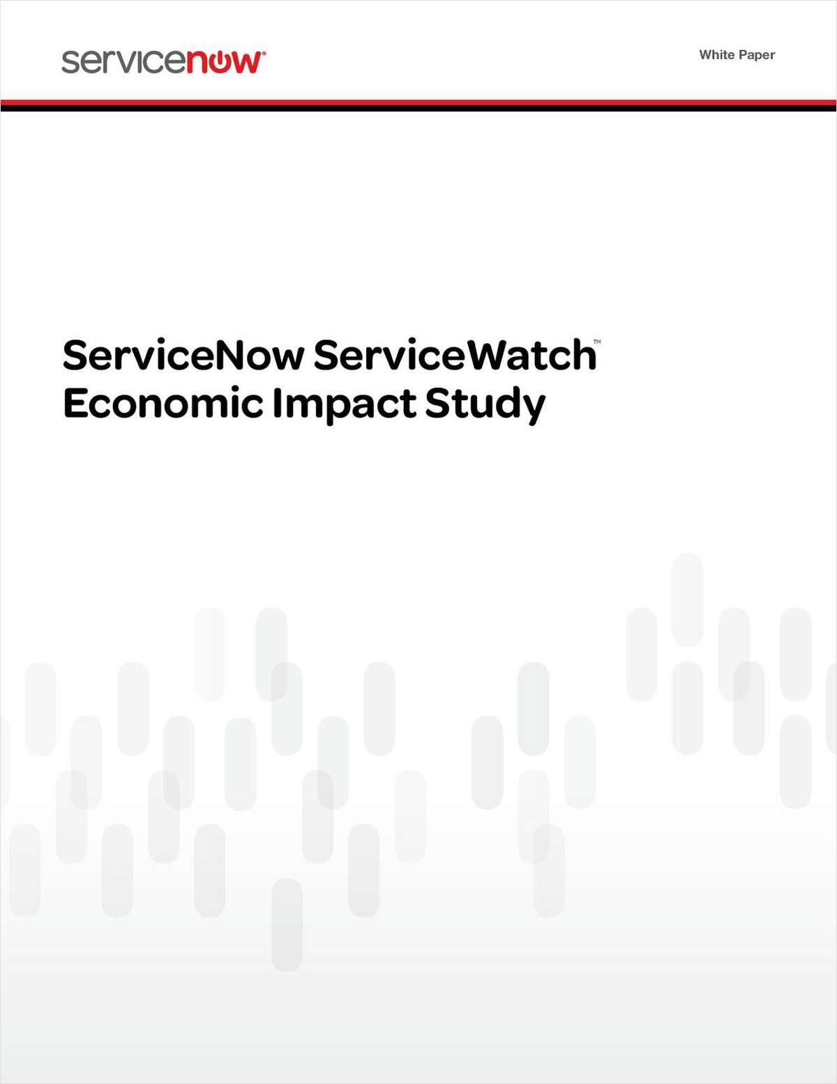 ServiceNow ServiceWatch™ Economic Impact Study