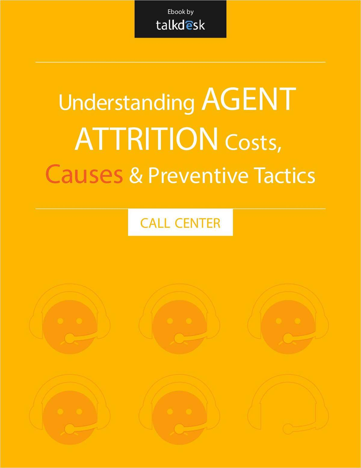 Understanding Agent Attrition: Costs, Causes and Preventive Tactics