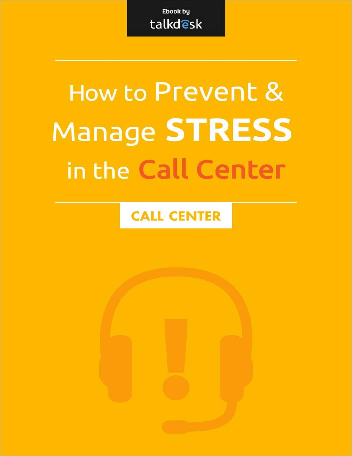 How to Prevent and Manage Stress in the Call Center