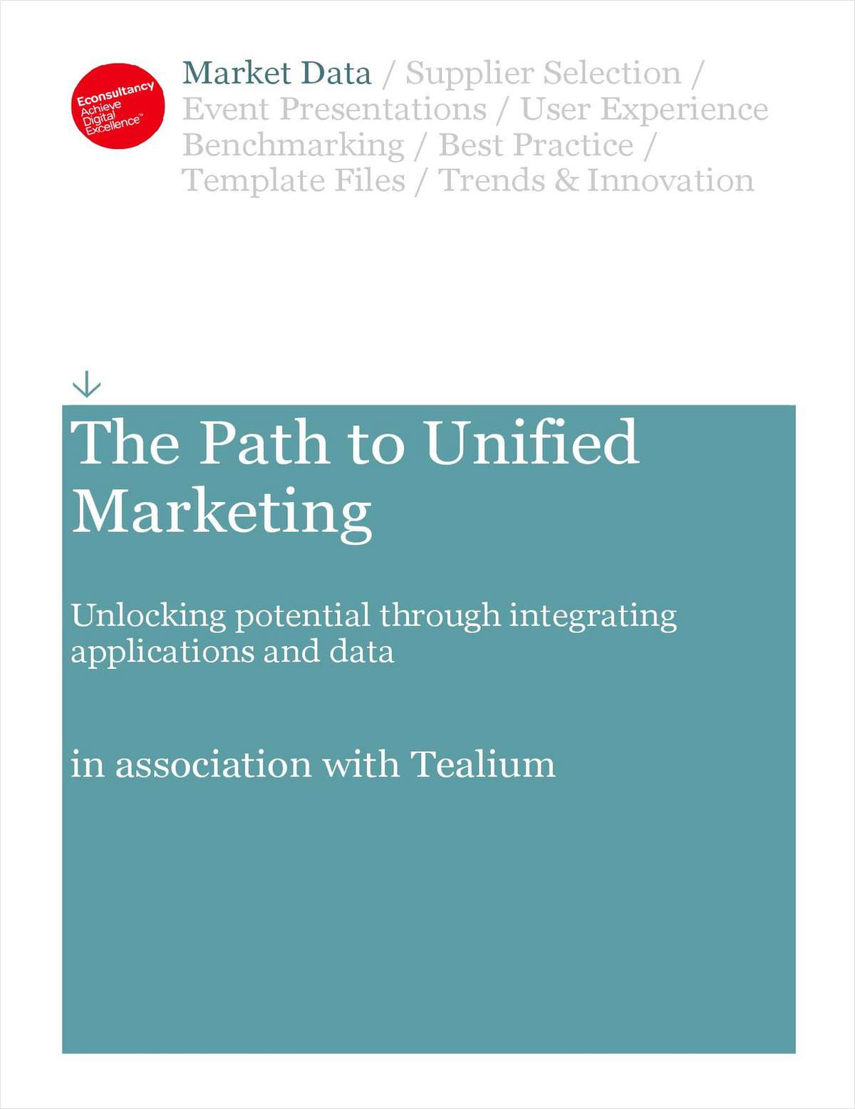 The Path to Unified Marketing: Unlock Potential Through Integrated Applications and Data