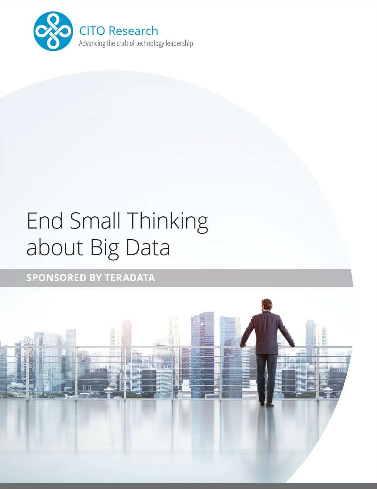Executive Brief: Stop Thinking Small about Big Data