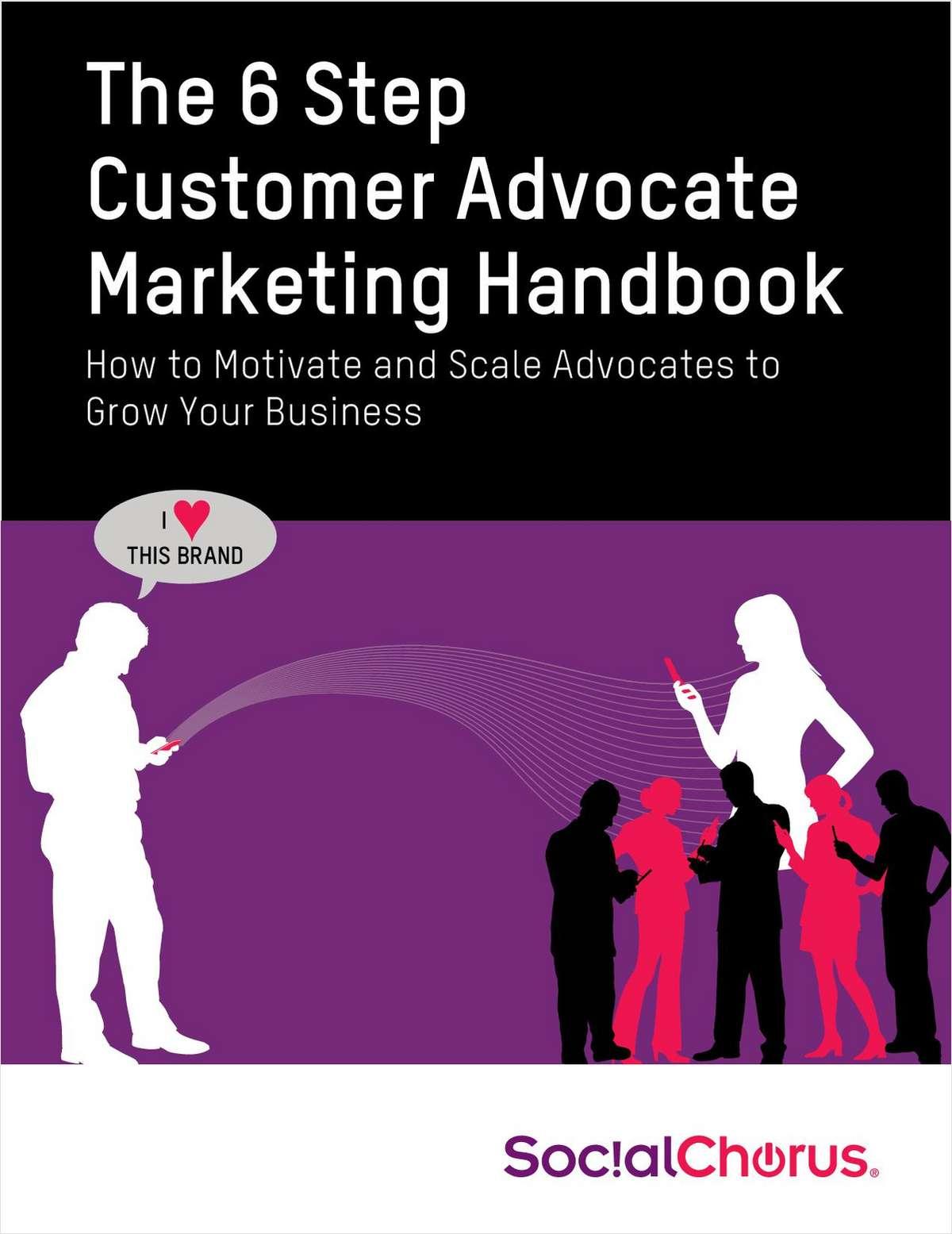The 6 Step Customer Advocate Marketing Handbook
