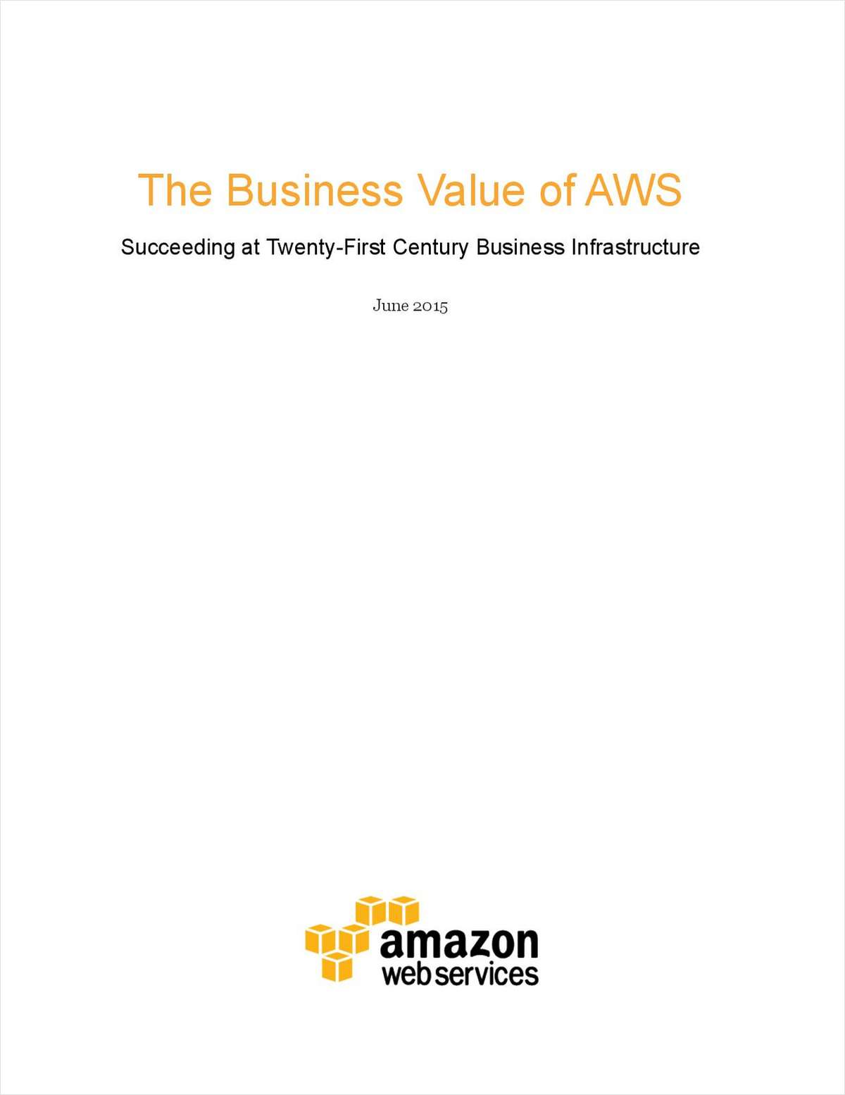 The Business Value of Amazon Web Services: Succeeding at Twenty-First Century Business Infrastructure