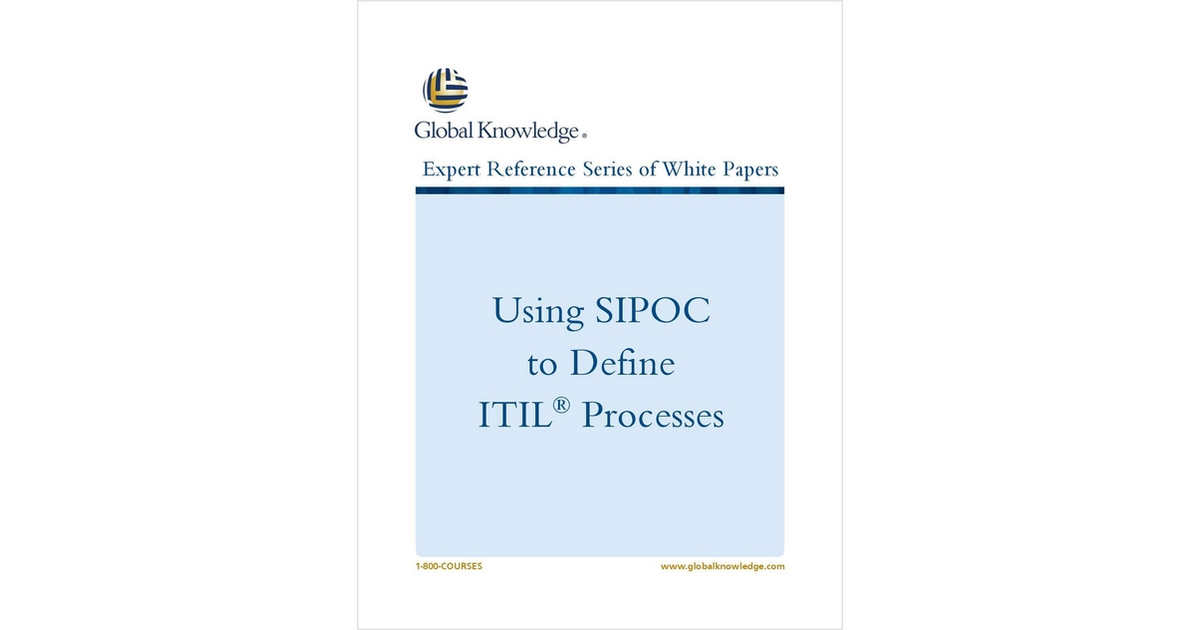 Using SIPOC to Define ITIL® Processes Free White Paper