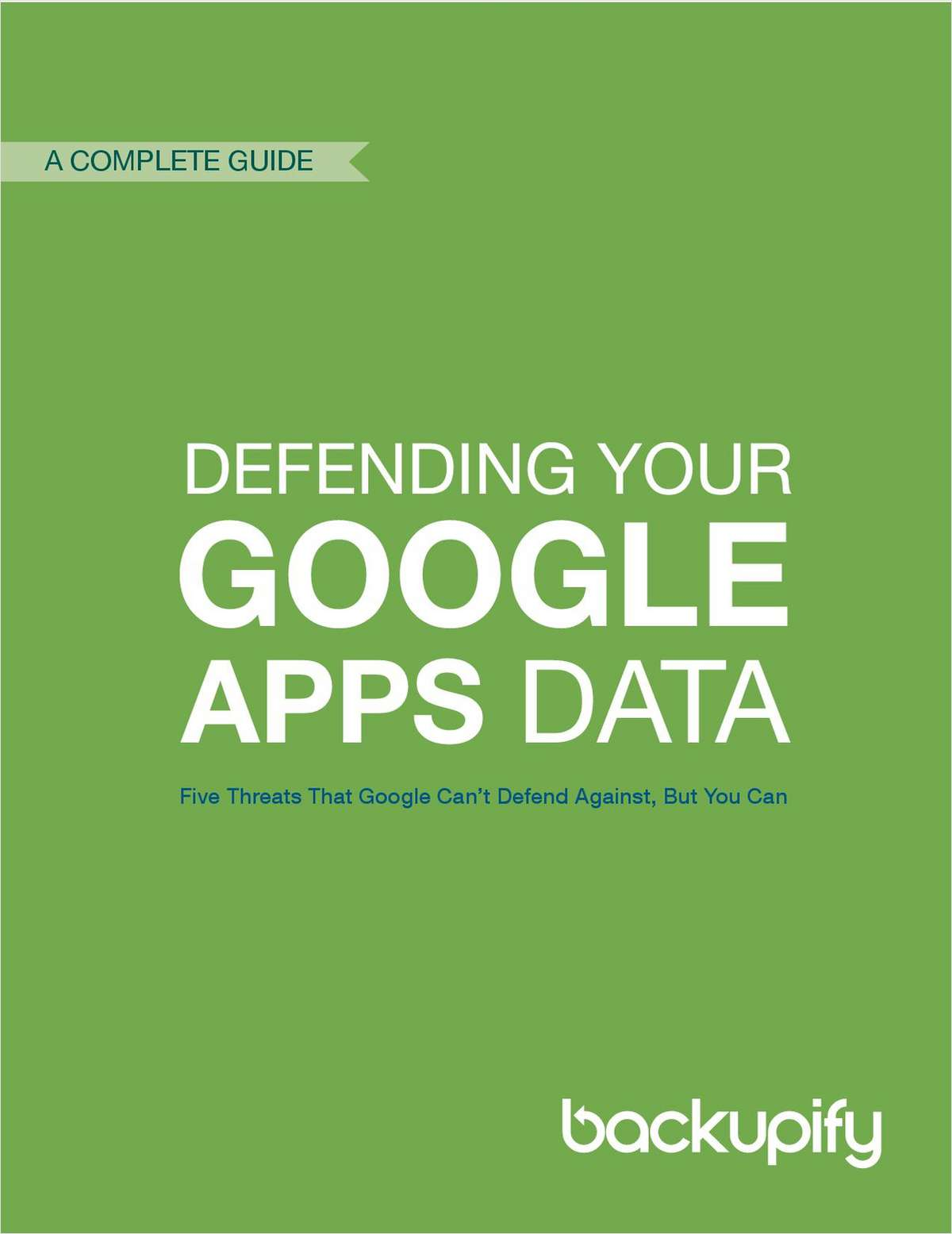 The Guide to Defending Your Google Apps Data