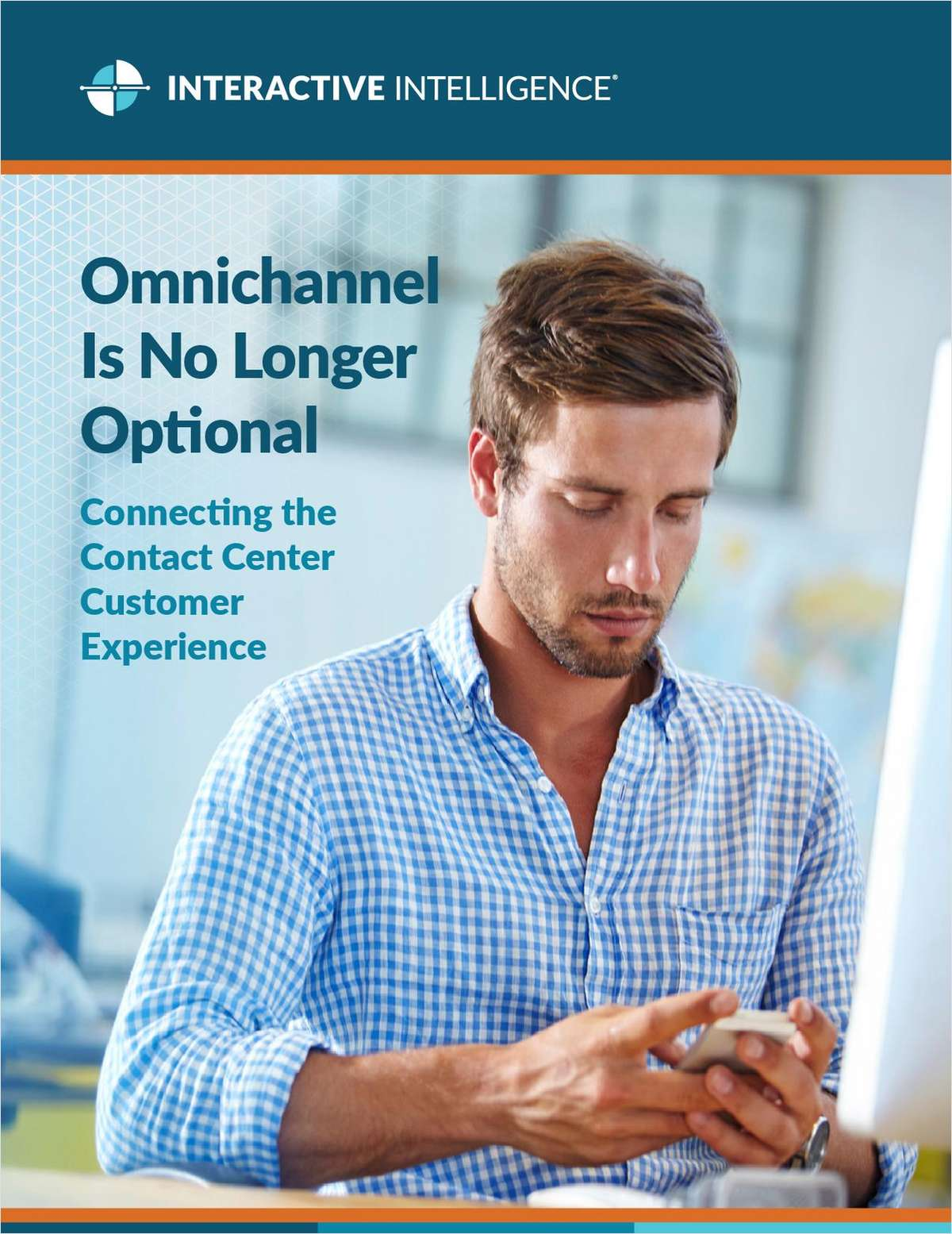 Omnichannel Is No Longer Optional: Connecting the Contact Center Customer Experience