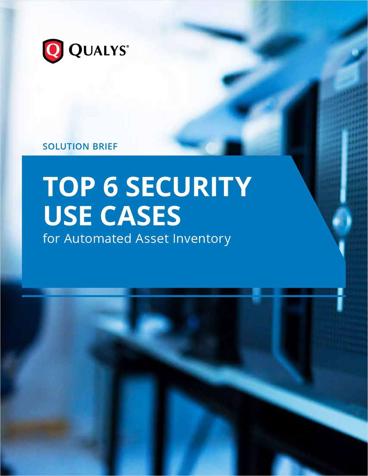 Top 6 Security Use Cases for Automated Asset Inventory