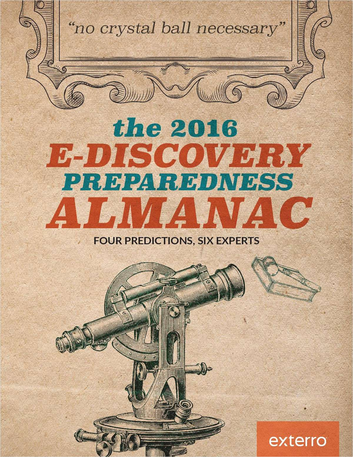 No Crystal Ball Necessary: 2016 E-Discovery Preparedness Guide