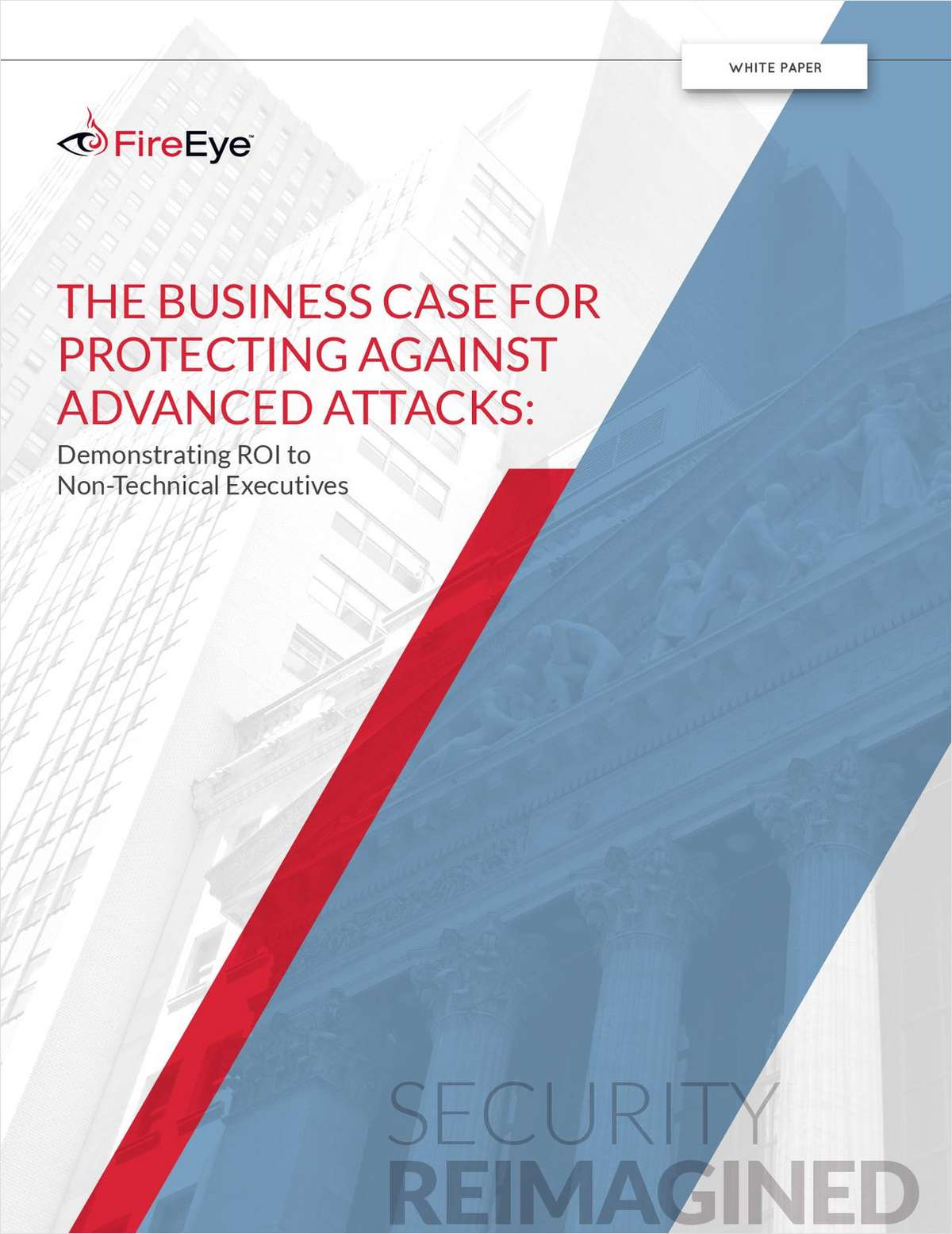 The Business Case for Protecting Against Advanced Attacks: Demonstrating ROI to Non-Technical Executives