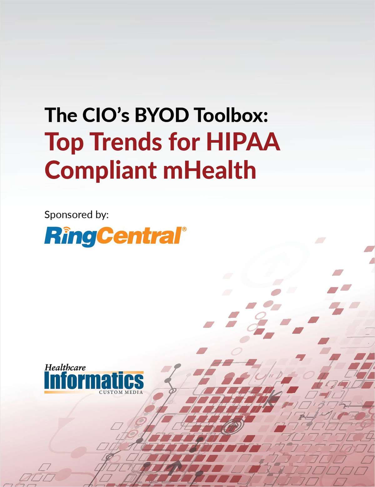 The CIO's BYOD Toolbox: Top Trends for HIPAA Compliant mHealth