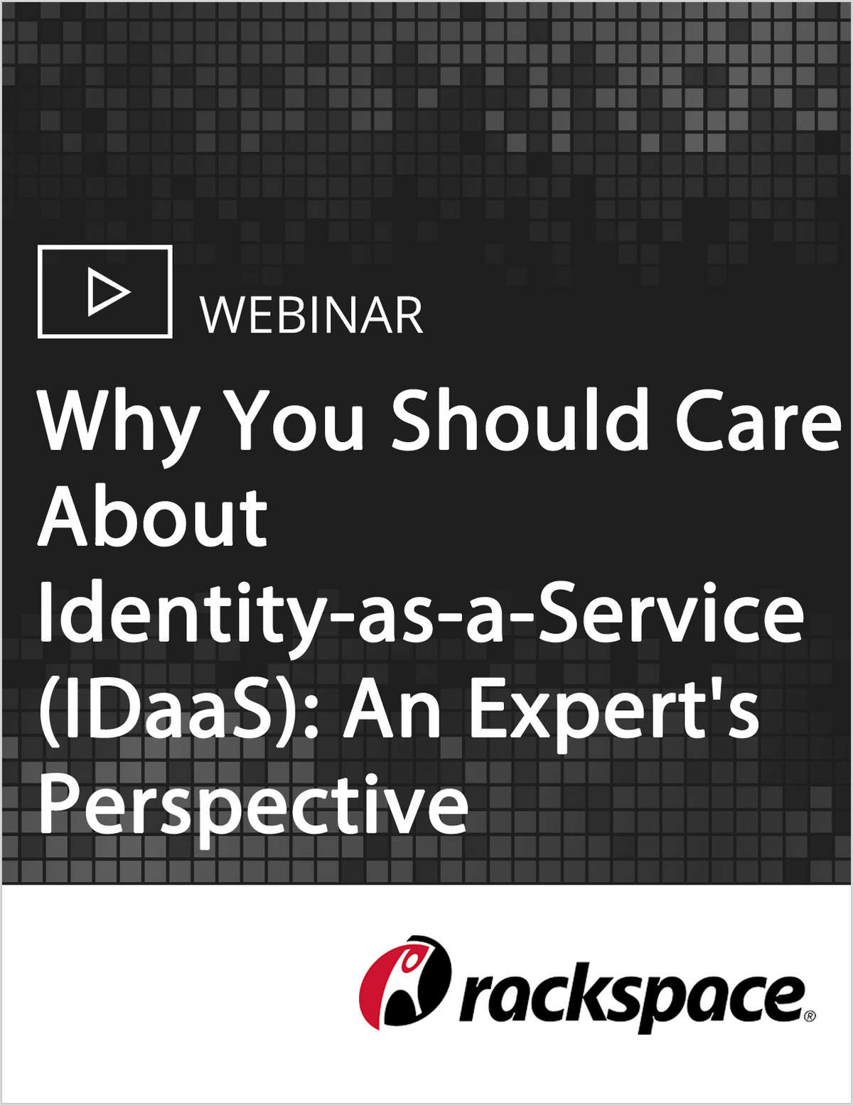 Why You Should Care About Identity-as-a-Service (IDaaS): An Expert's perspective