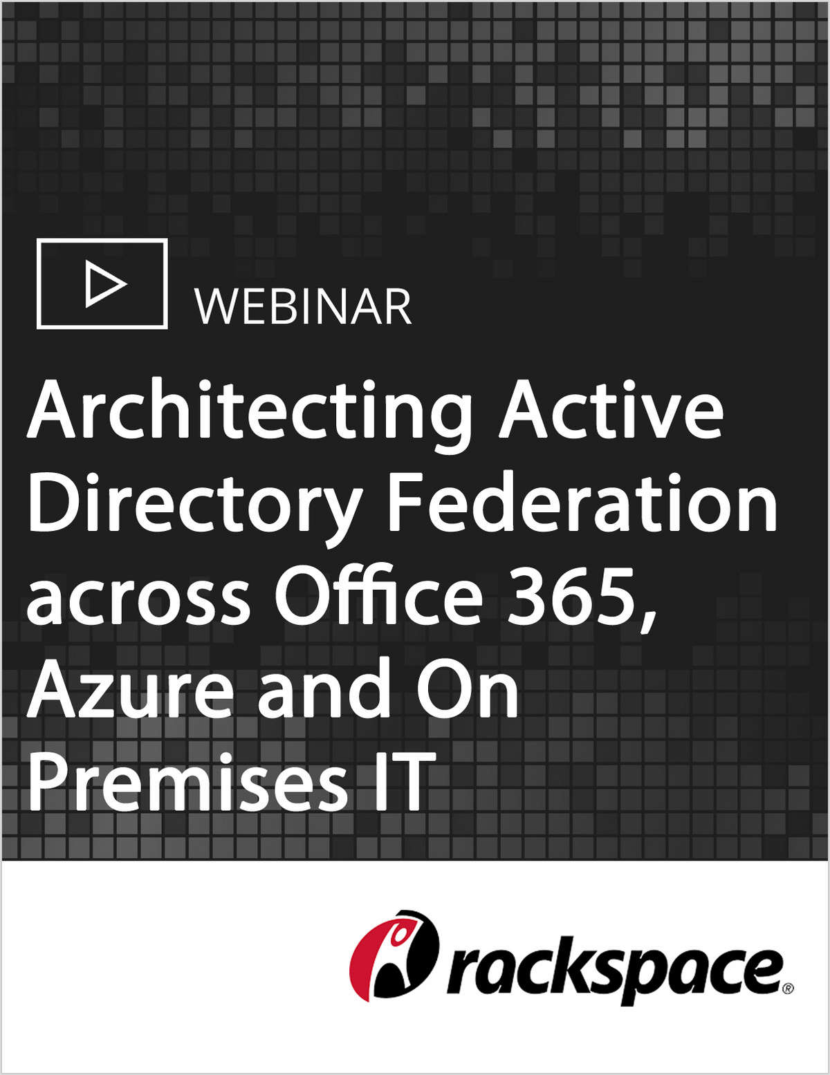 Architecting Active Directory Federation across Office 365, Azure and On Premises IT