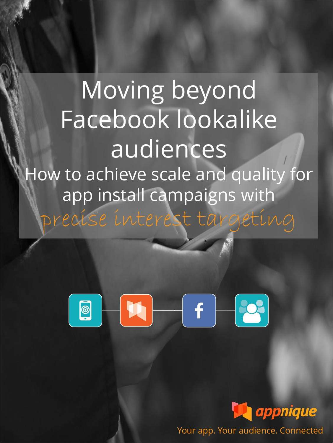 Moving Beyond Facebook Lookalike Audiences