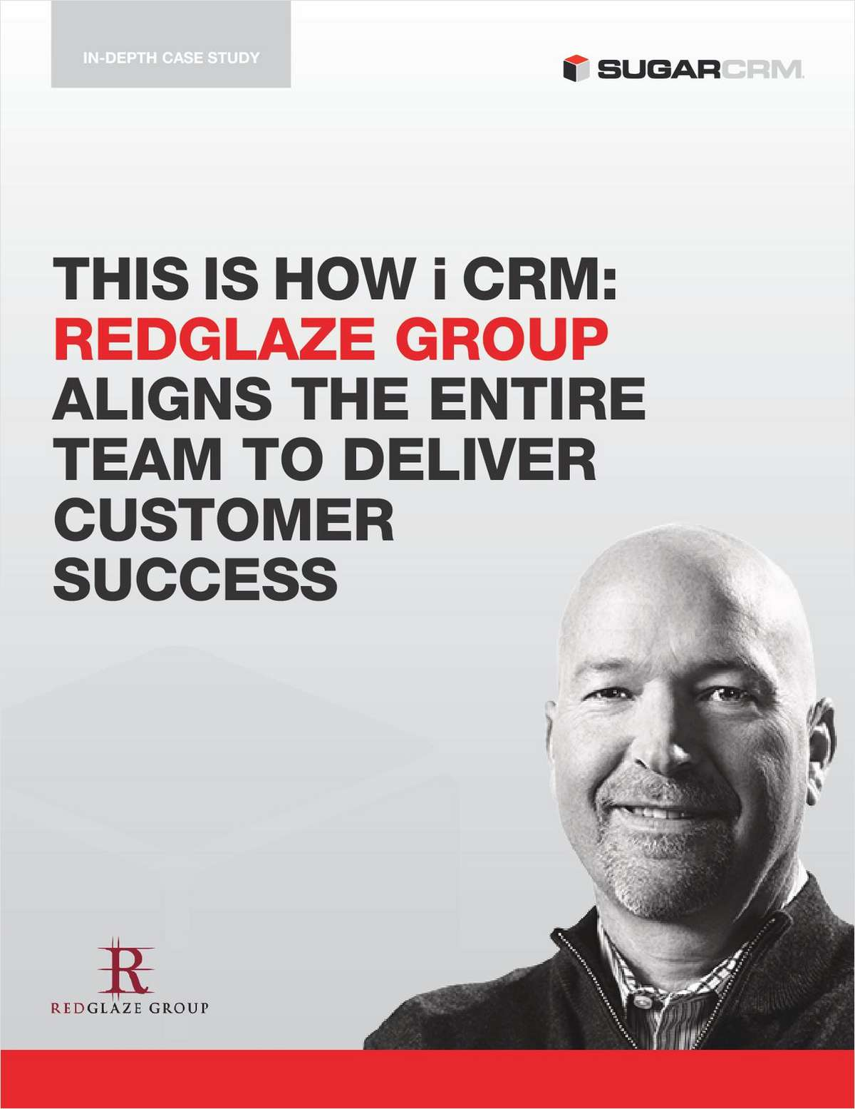 This is How i CRM: Redglaze Group Aligns the Entire Team to Deliver Customer Success