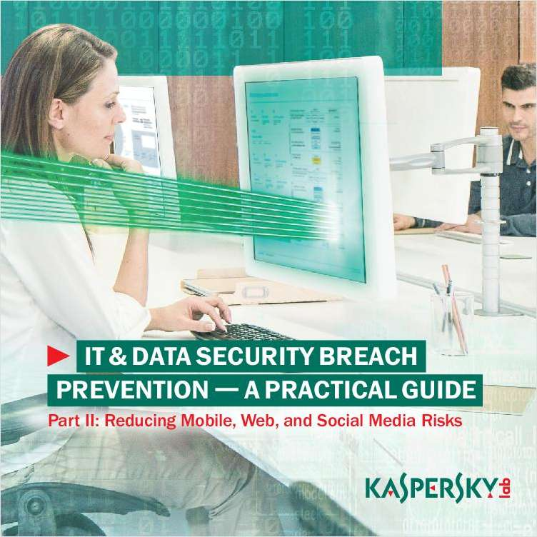 Practical Guide to IT Security Breach Prevention Part II: Reducing Mobile, Web, and Social Media Risks