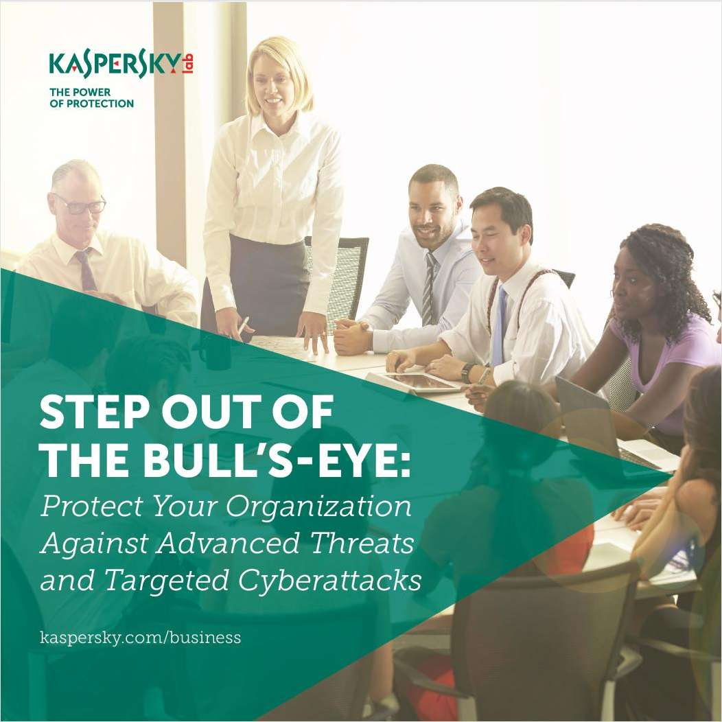 Step out of the Bull's-Eye: Protect Your Organization against Advanced Threats and Targeted Cyberattacks