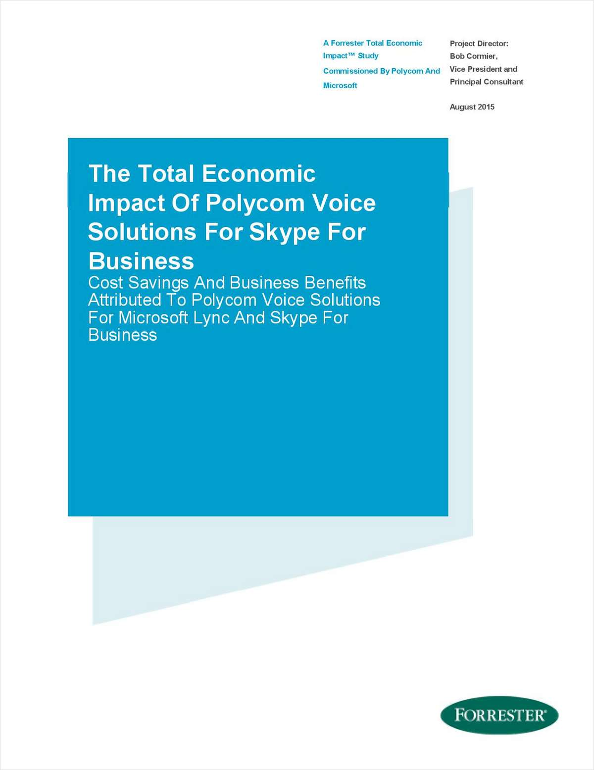 ROI Report:  Cost Savings & Benefits of Using Skype for Business Enterprise Voice and Polycom