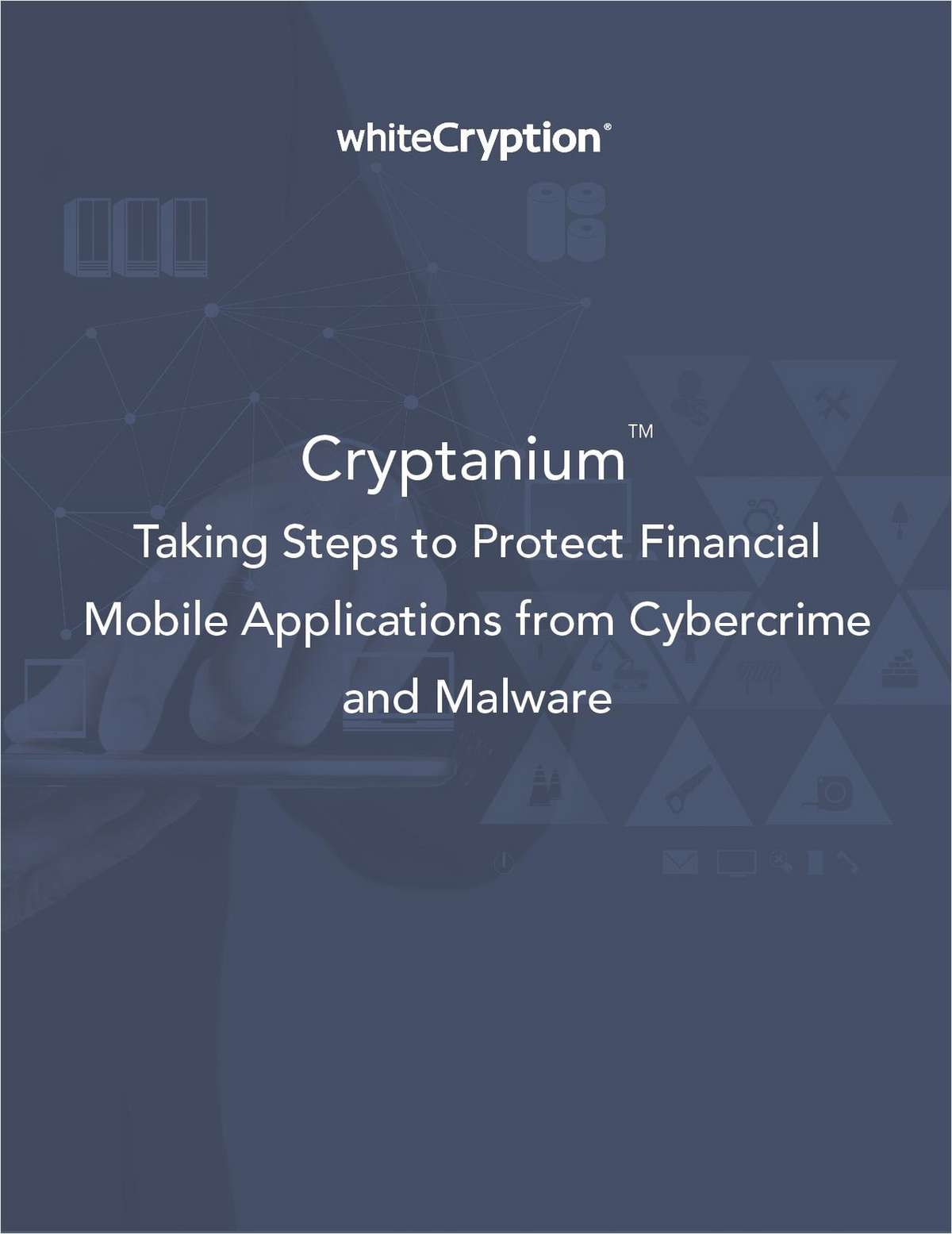 Taking Steps to Protect Financial Mobile Applications from Cybercrime and Malware