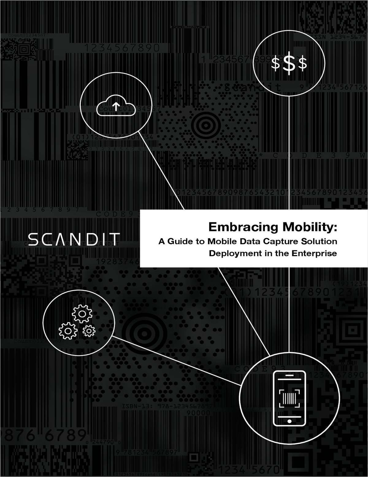Embracing Mobility: A Guide to Mobile Data Capture Solution Deployment in the Enterprise