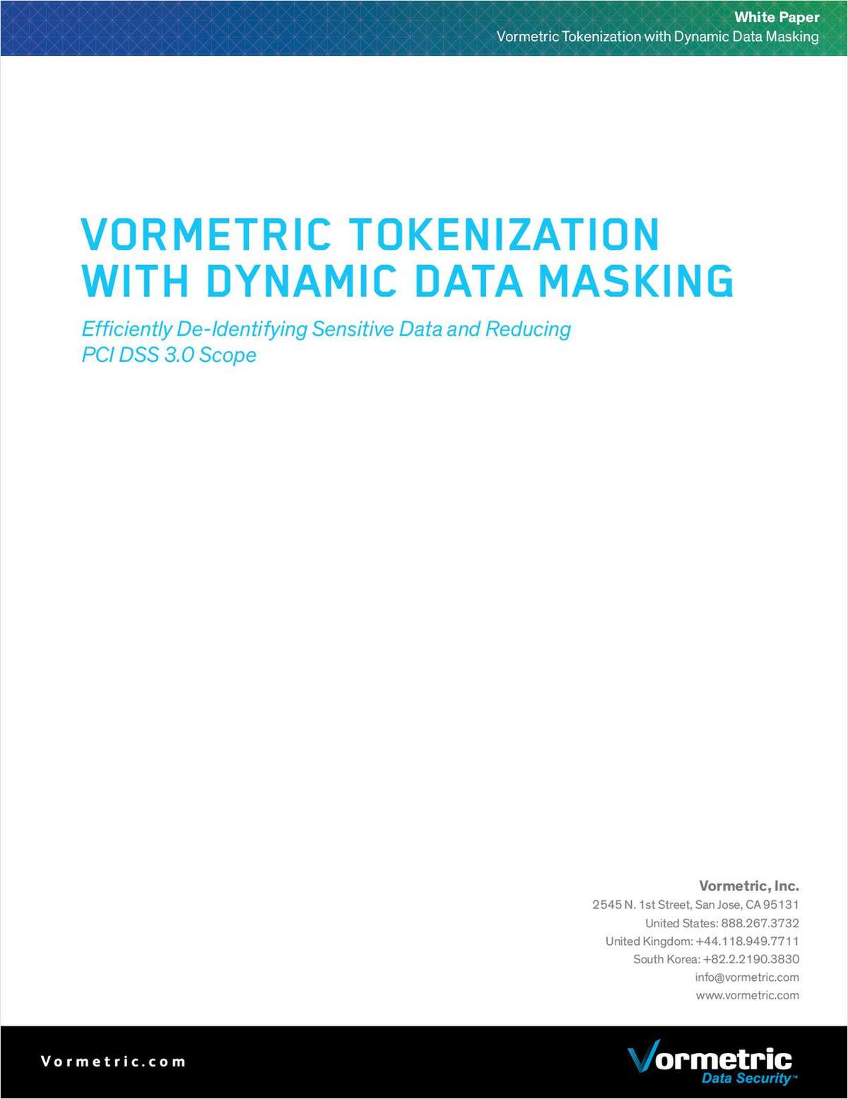 Vormetric Tokenization With Dynamic Data Masking: Efficiently De-Identifying Sensitive Data and Reducing PCI DSS 3.0 Scope