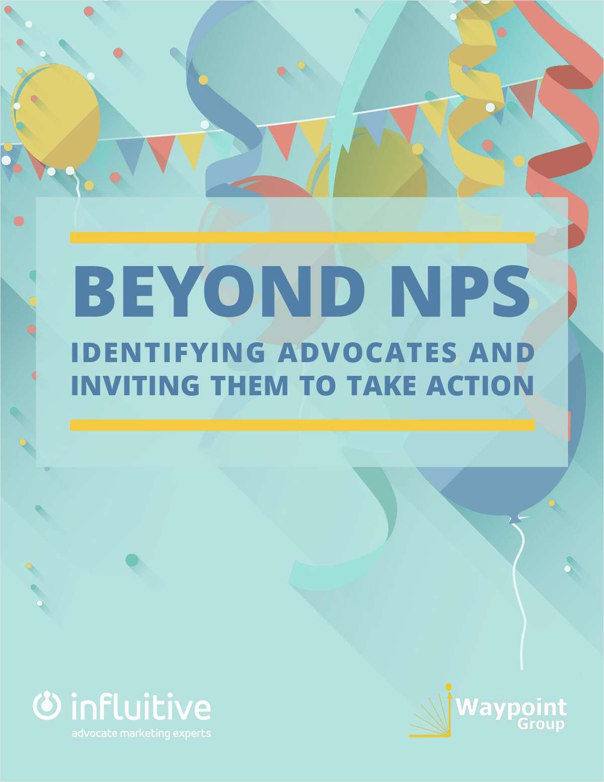 Beyond NPS: Identifying Advocates And Inviting Them To Take Action