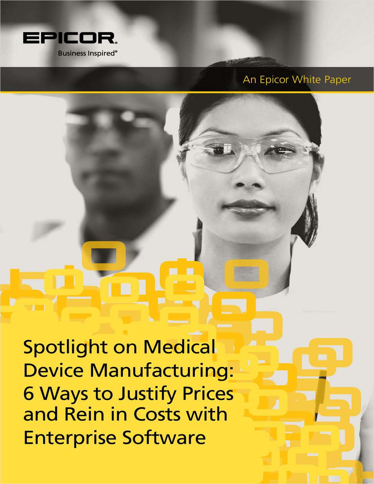 Spotlight on Medical Device Manufacturing: 6 Ways to Justify Prices and Rein in Costs with Enterprise Software