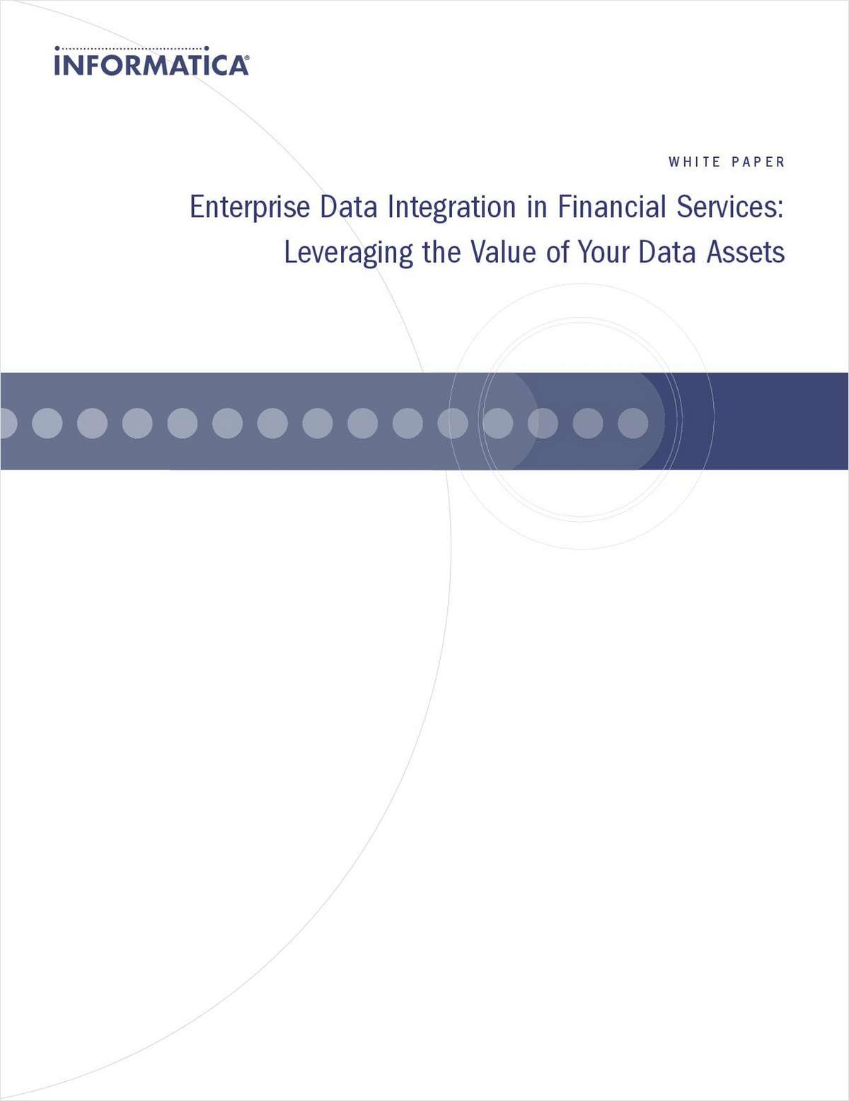 Enterprise Data Integration in Financial Services: Leveraging the Value of Your Data Assets