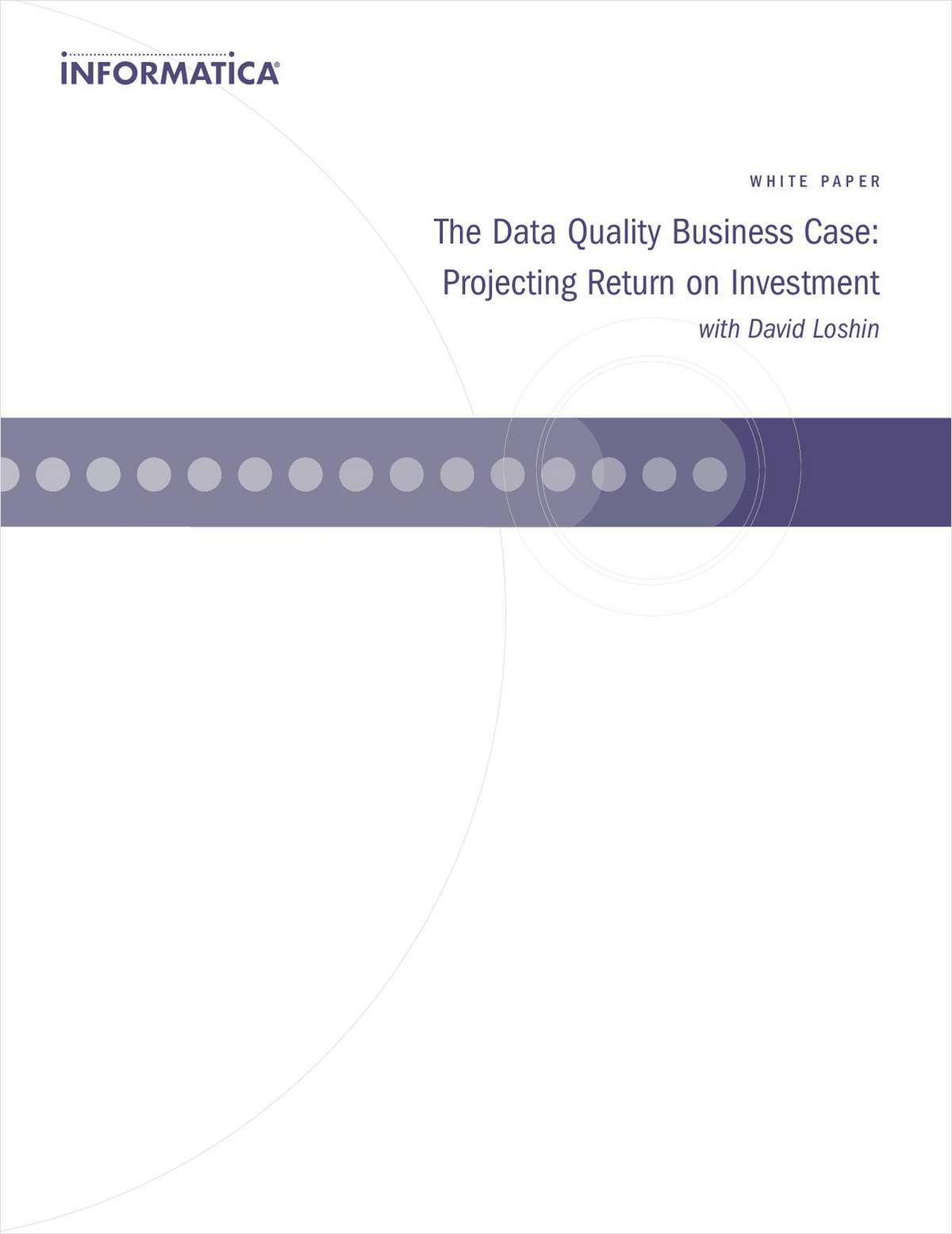 The Data Quality Business Case: Projecting Return on Investment