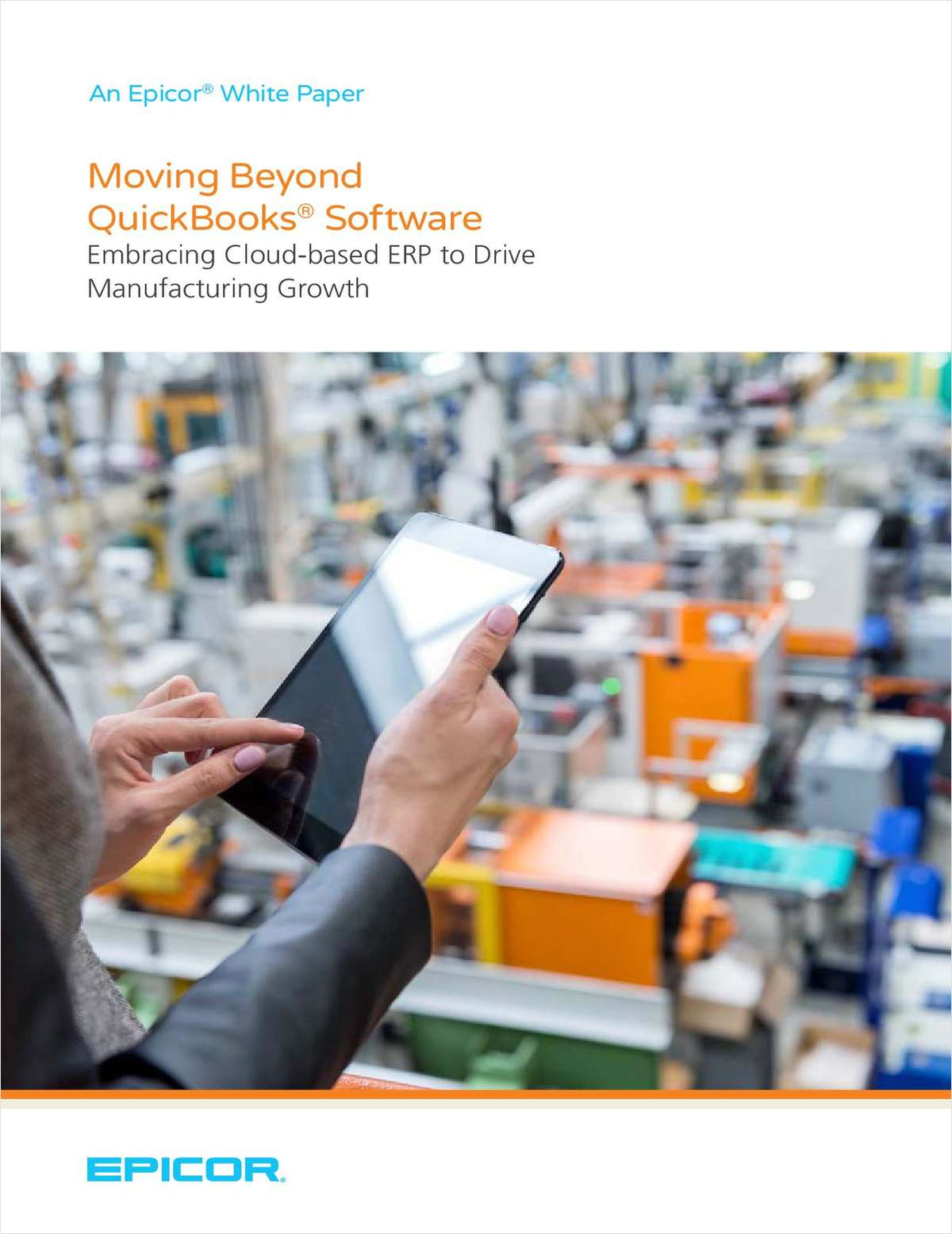 Moving Beyond QuickBooks Software to Support Manufacturing Growth With Epicor Cloud ERP