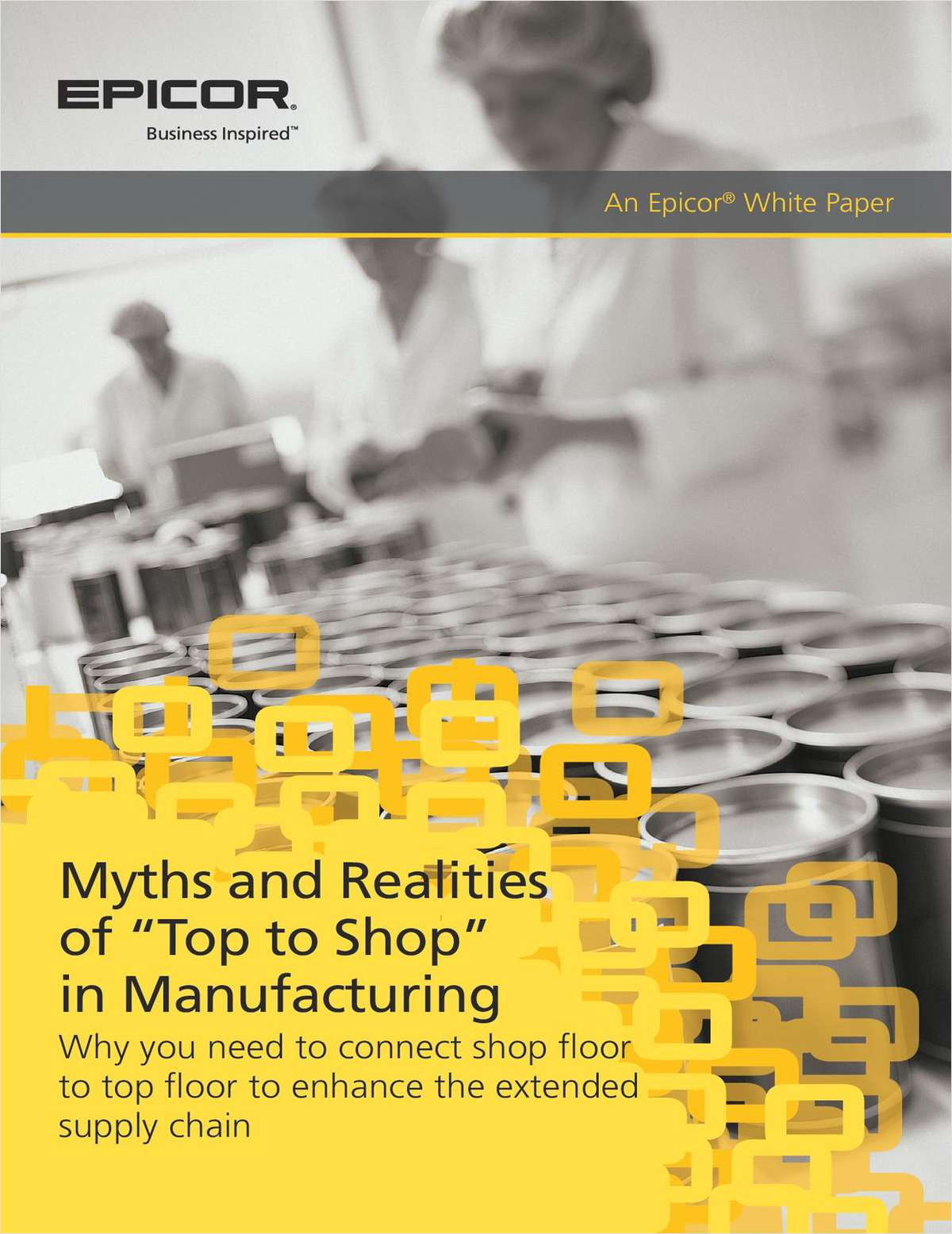 7 Myths & Realities of 'Top to Shop' in Manufacturing