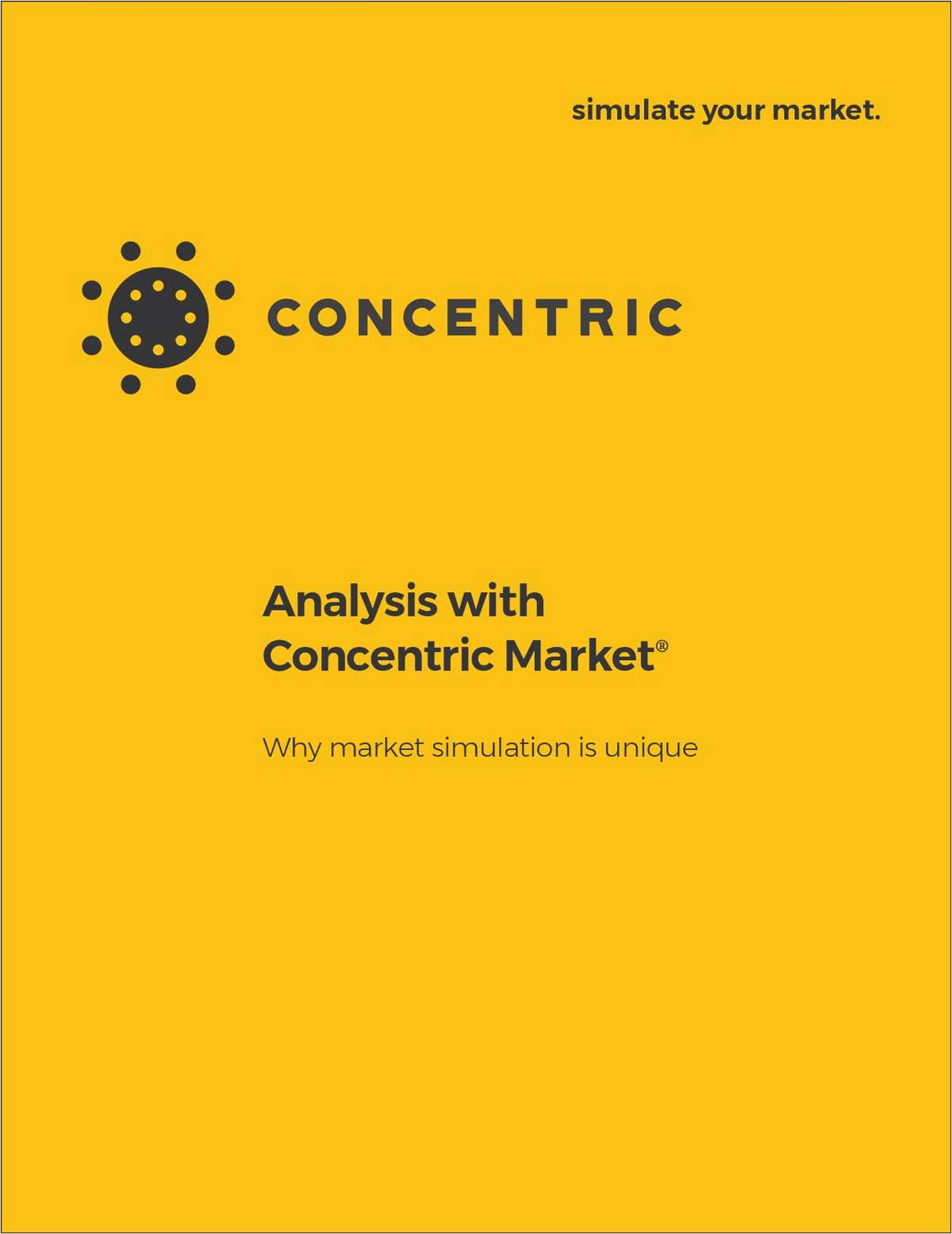 Analysis with Concentric Market: Why Market Simulation is Unique