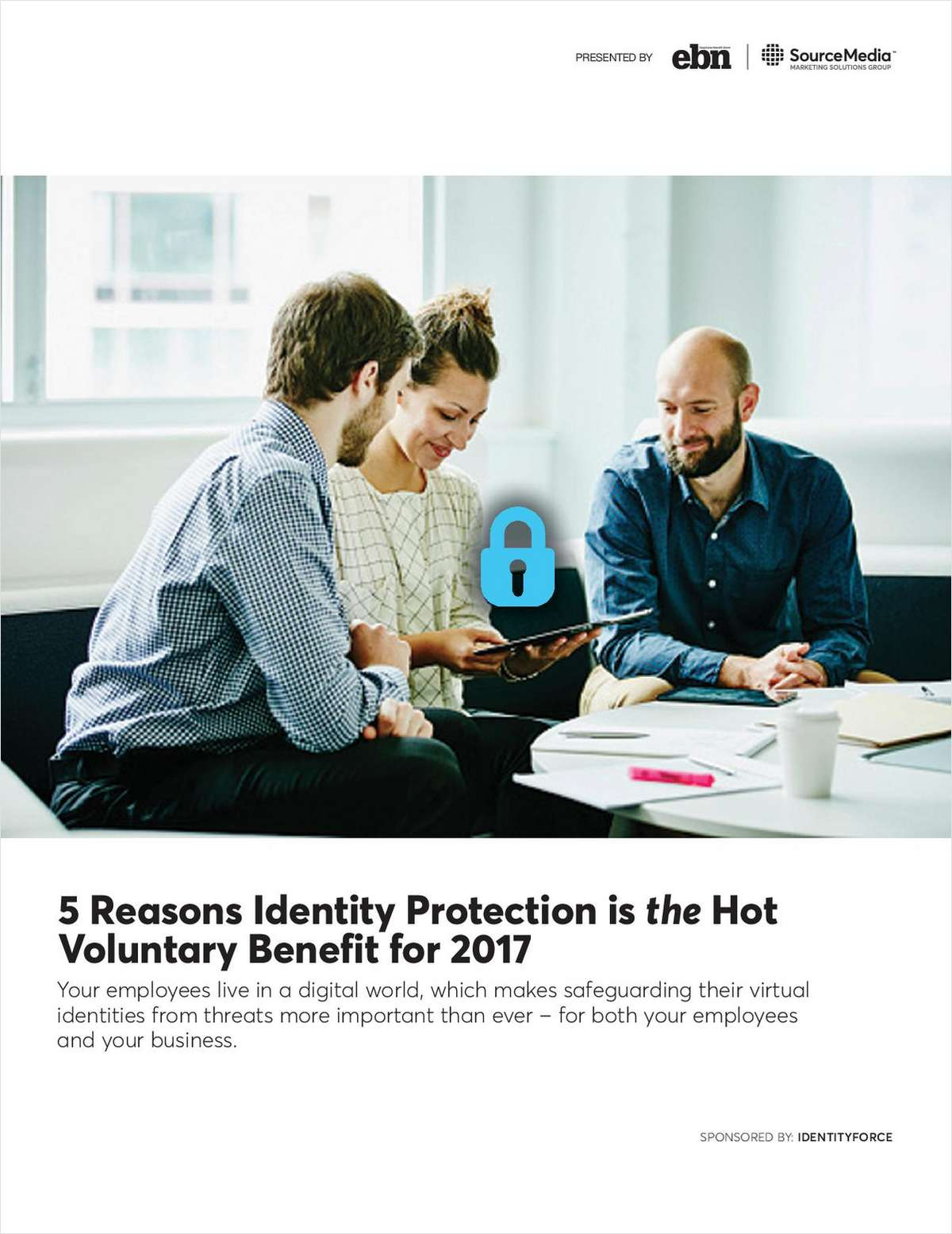 5 Reasons Identity Protection is the Hot Voluntary Benefit for 2017